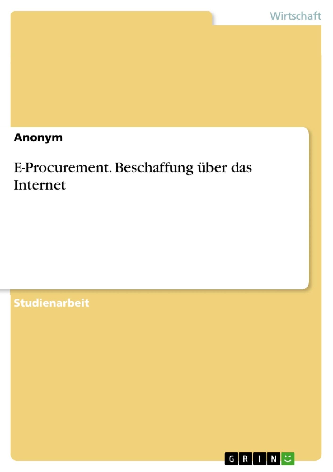 Titel: E-Procurement. Beschaffung über das Internet