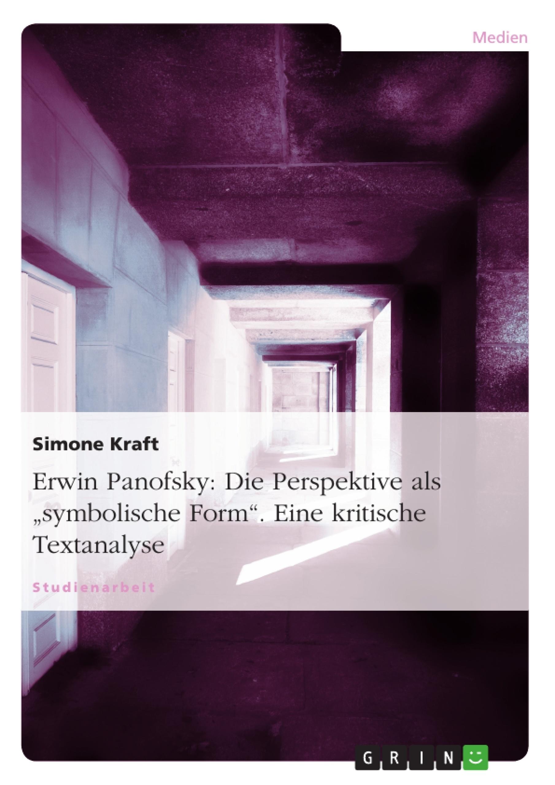 """Titel: Erwin Panofsky: Die Perspektive als """"symbolische Form"""". Eine kritische Textanalyse"""