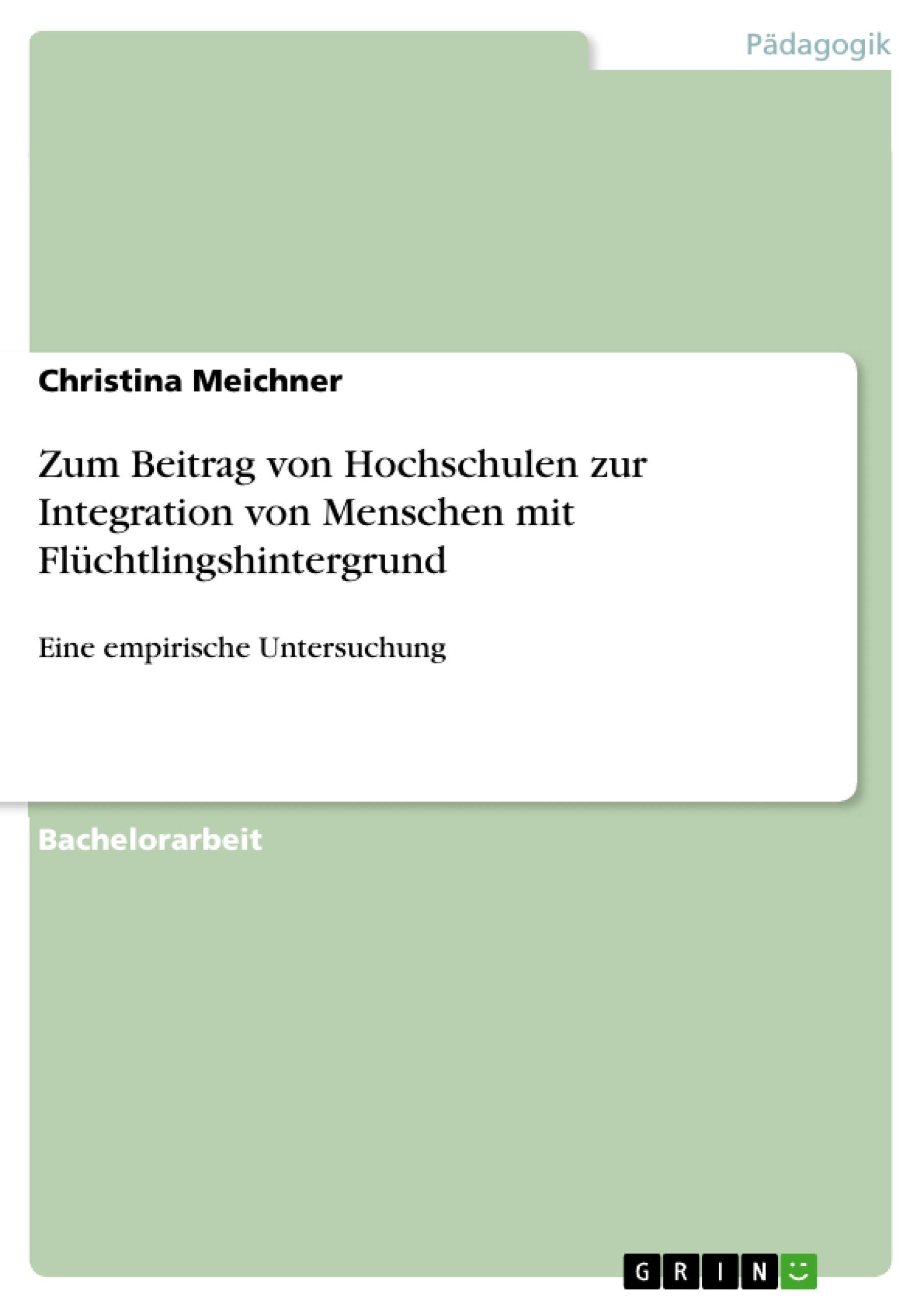 Titel: Zum Beitrag von Hochschulen zur Integration von Menschen mit Flüchtlingshintergrund