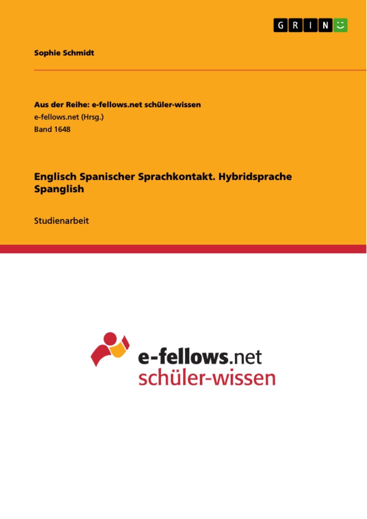Titel: Englisch Spanischer Sprachkontakt. Hybridsprache Spanglish