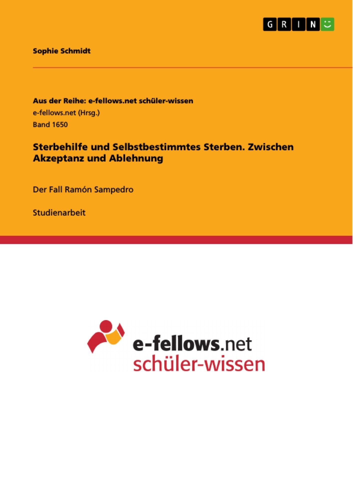 Titel: Sterbehilfe und Selbstbestimmtes Sterben. Zwischen Akzeptanz und Ablehnung