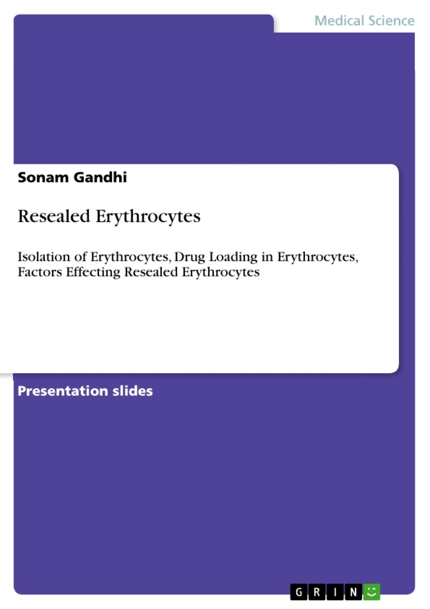 Title: Resealed Erythrocytes
