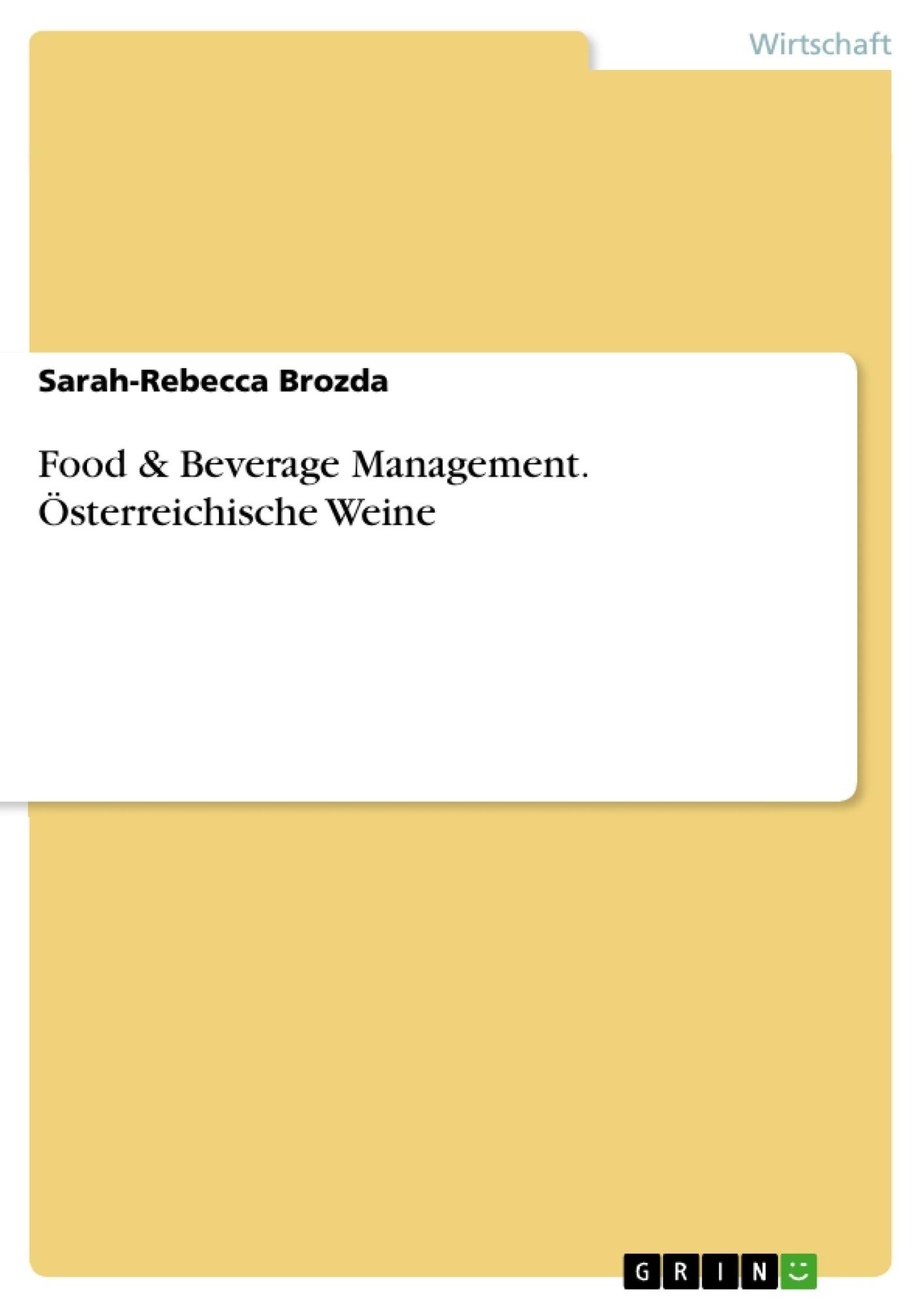 Titel: Food & Beverage Management. Österreichische Weine