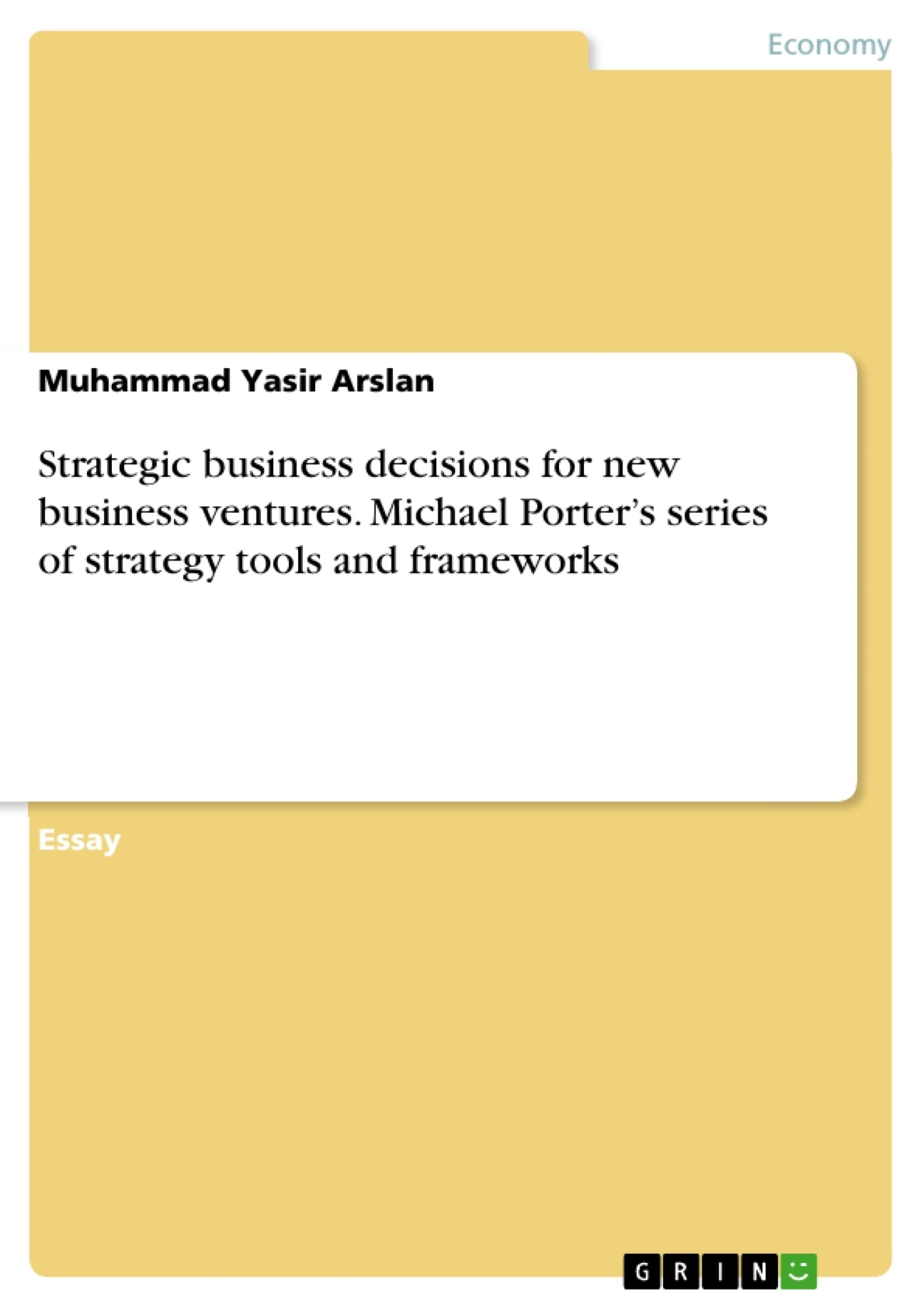 Title: Strategic business decisions for new business ventures. Michael Porter's series of strategy tools and frameworks