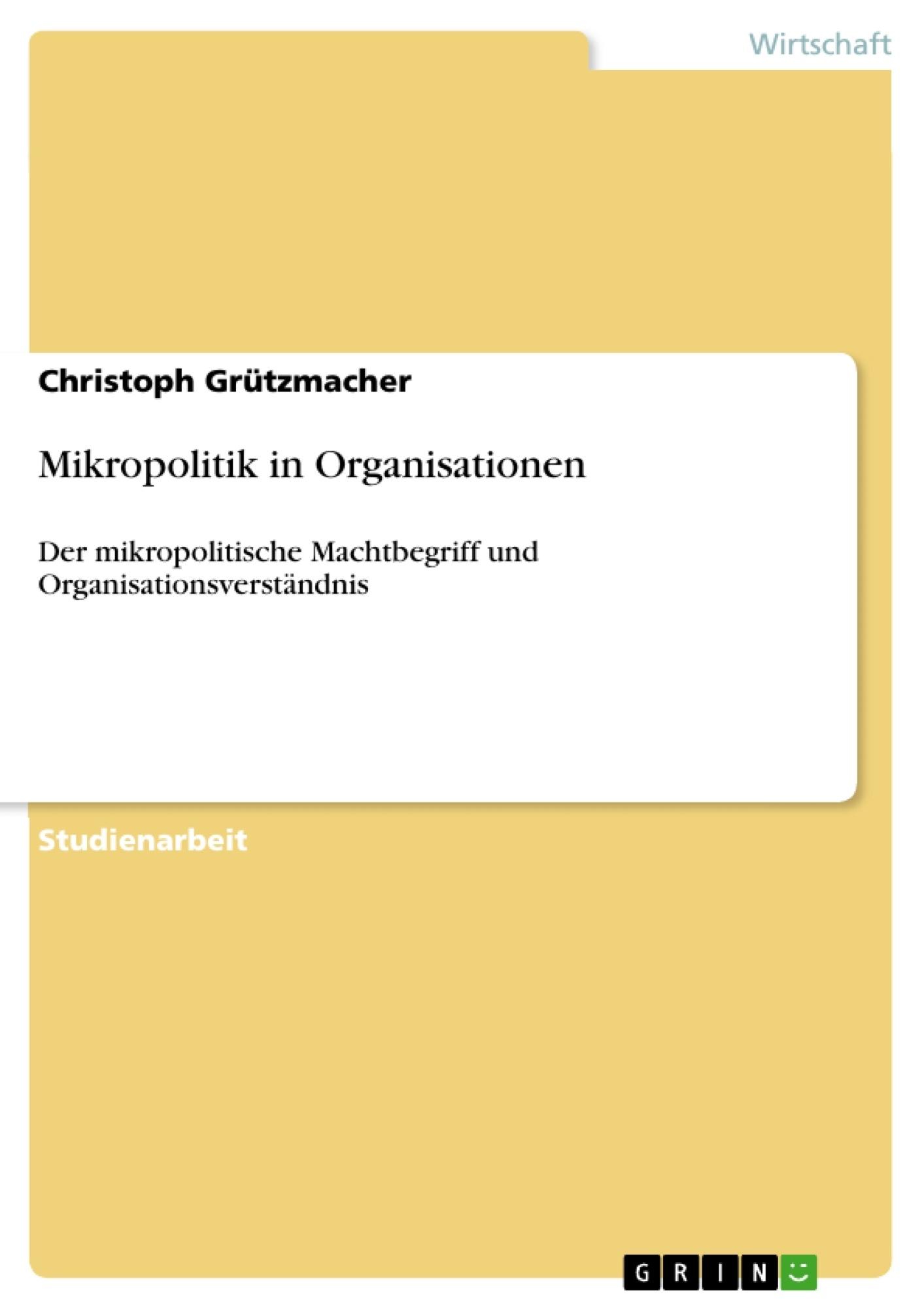 Titel: Mikropolitik in Organisationen