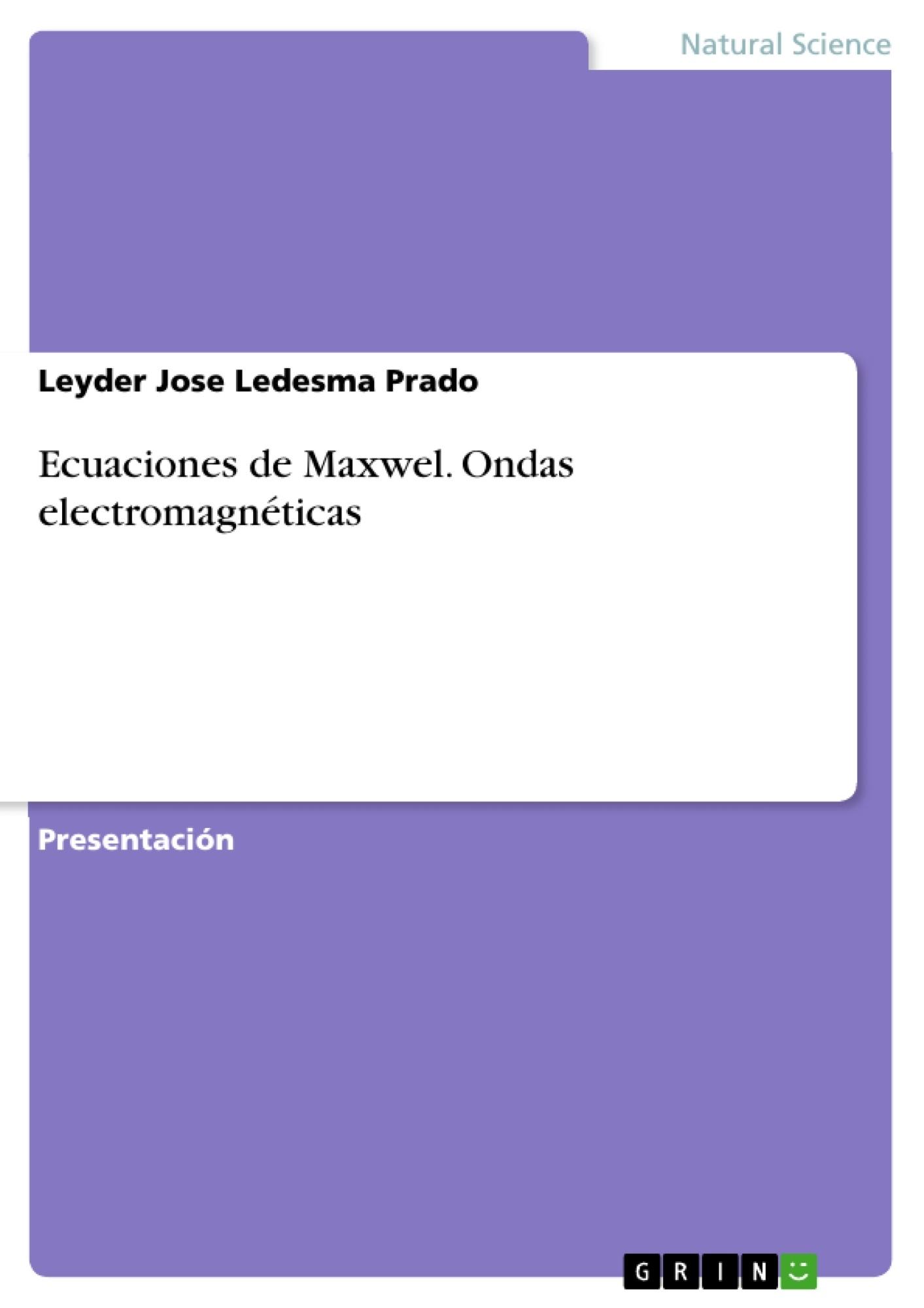 Título: Ecuaciones de Maxwel. Ondas electromagnéticas