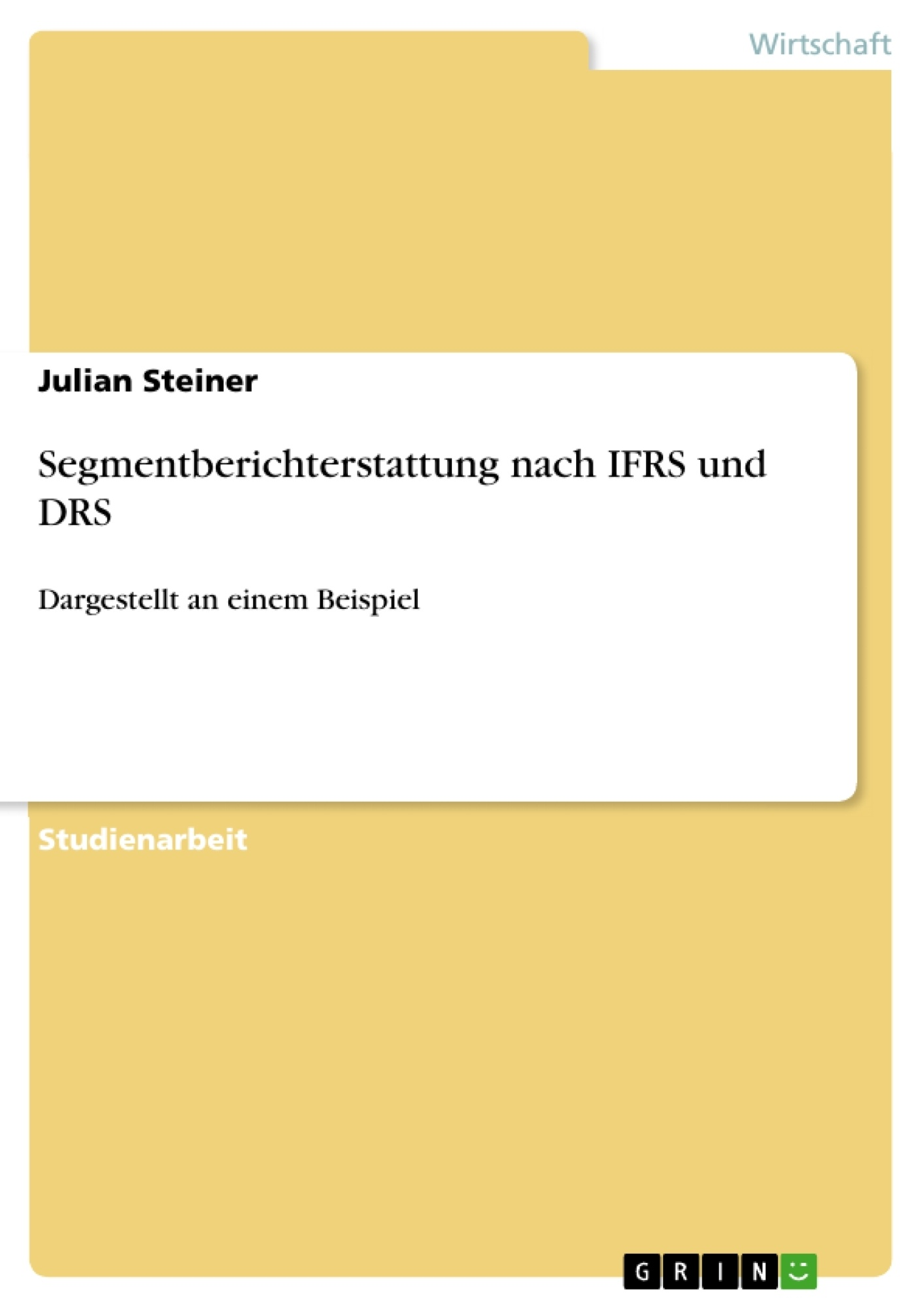 Titel: Segmentberichterstattung nach IFRS und DRS