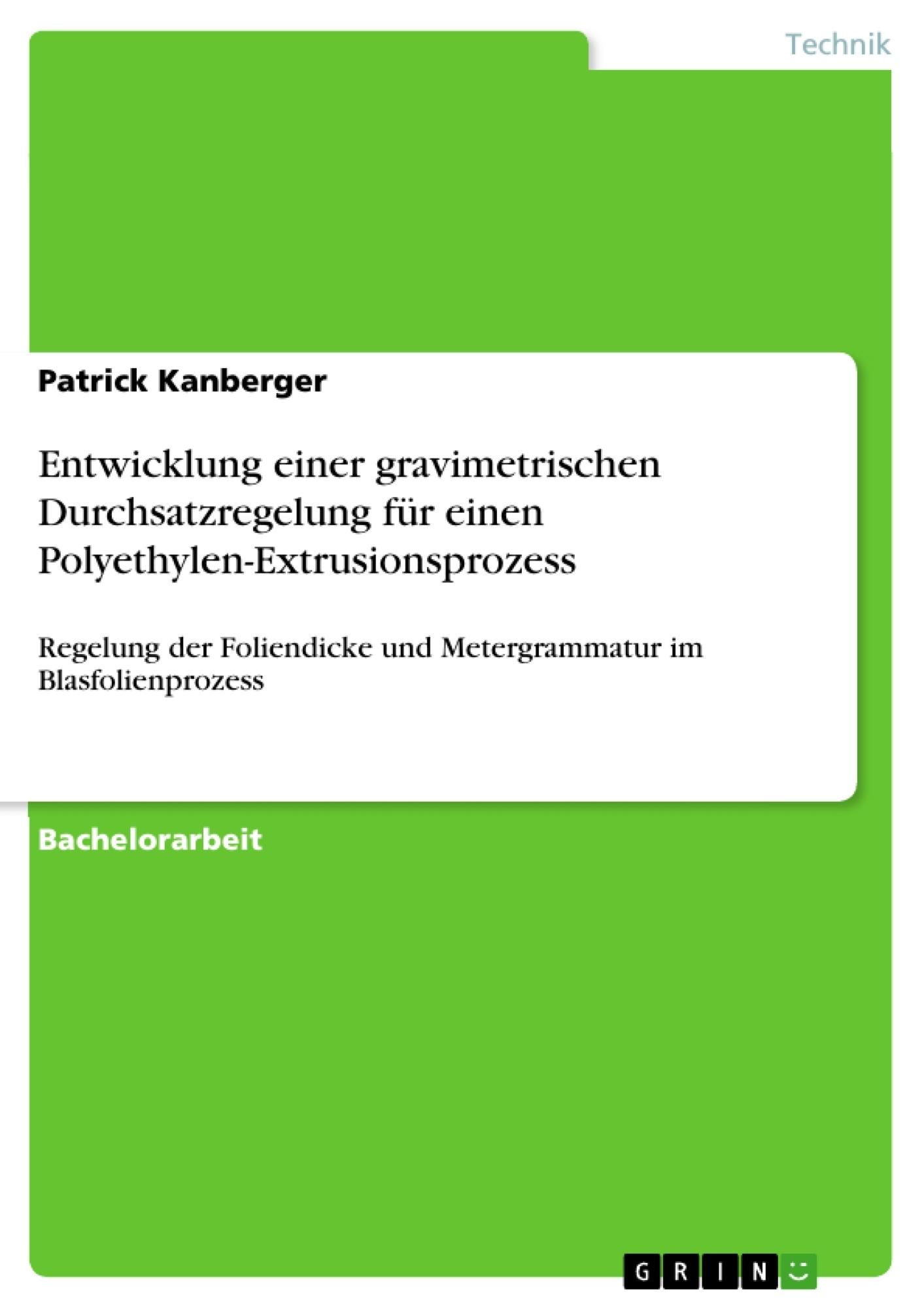 Titel: Entwicklung einer gravimetrischen Durchsatzregelung für einen Polyethylen-Extrusionsprozess
