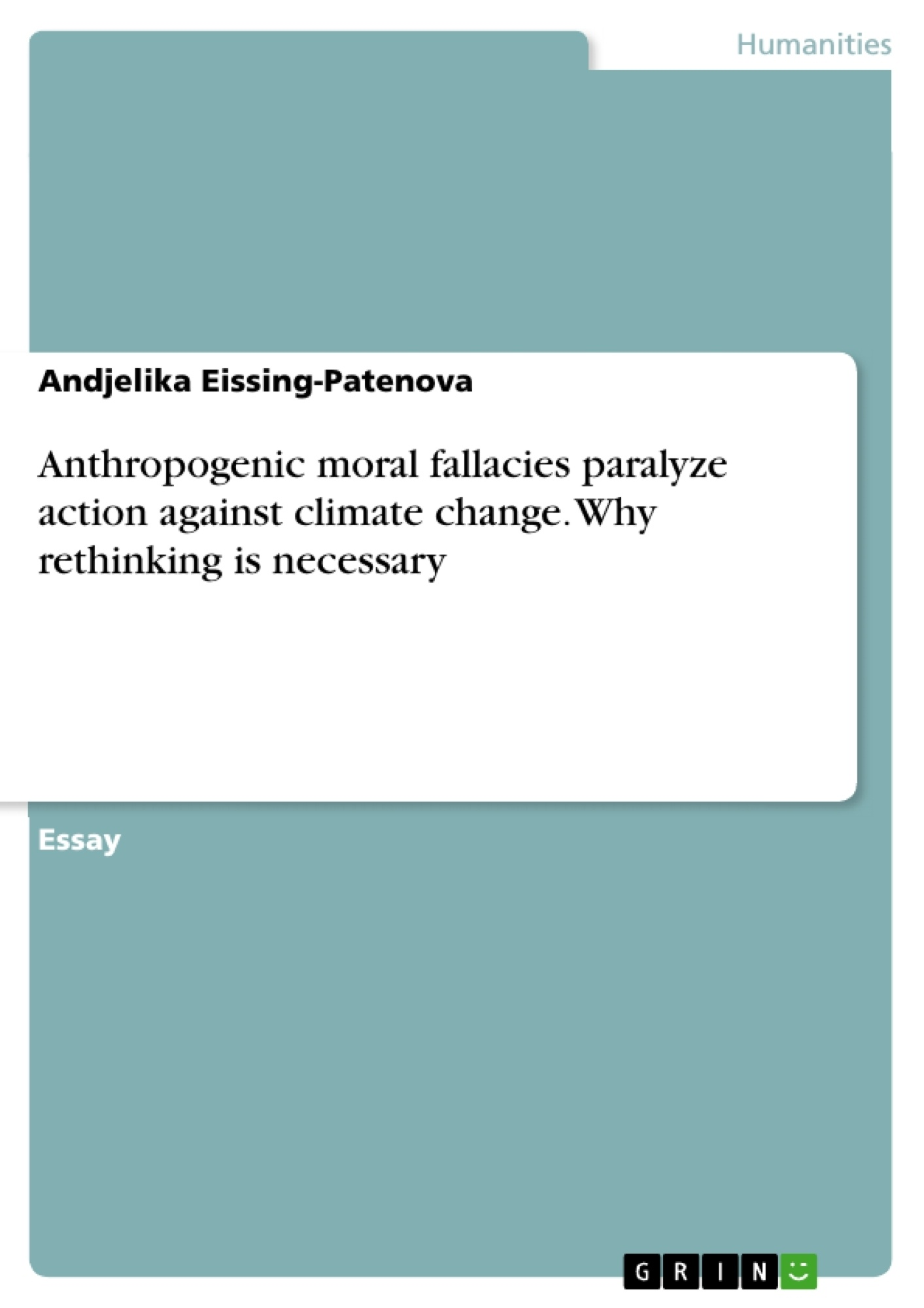 Title: Anthropogenic moral fallacies paralyze action against climate change. Why rethinking is necessary