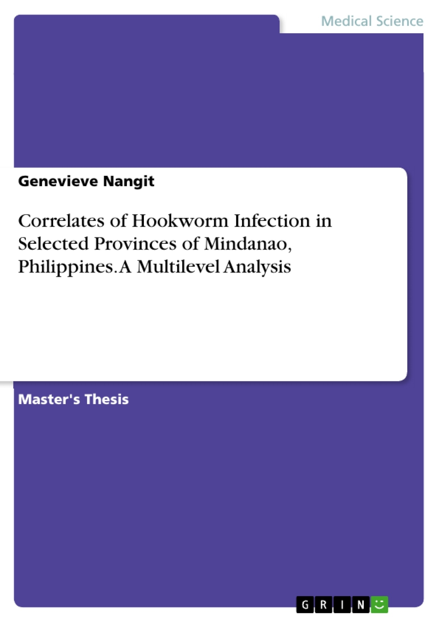 Title: Correlates of Hookworm Infection in Selected Provinces of Mindanao, Philippines. A Multilevel Analysis