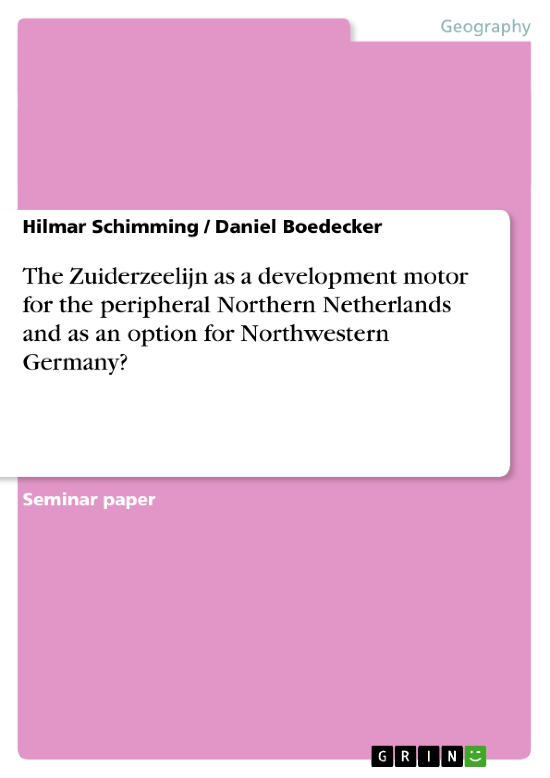 Title: The Zuiderzeelijn as a development motor for the peripheral Northern Netherlands and as an option for Northwestern Germany?