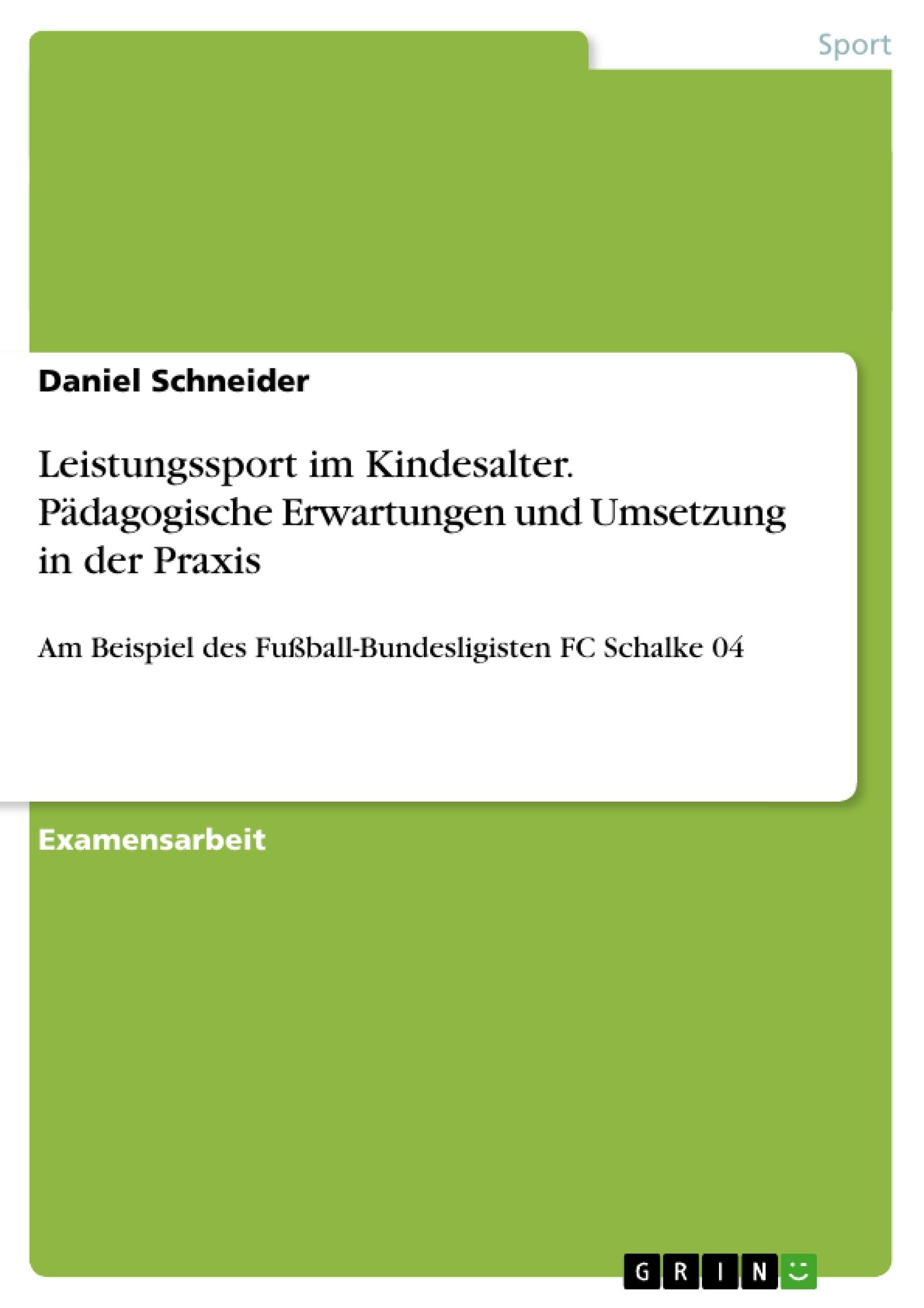 Titel: Leistungssport im Kindesalter. Pädagogische Erwartungen und Umsetzung in der Praxis