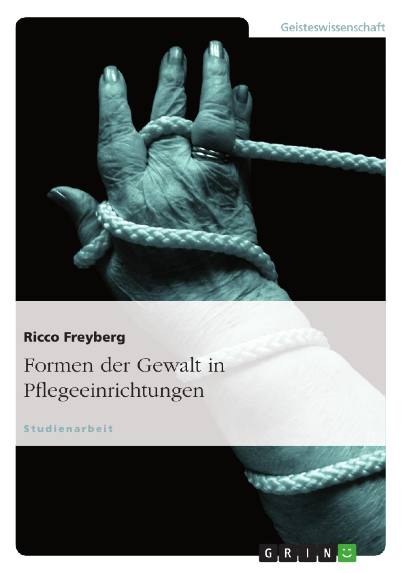 Titel: Formen der Gewalt in Pflegeeinrichtungen