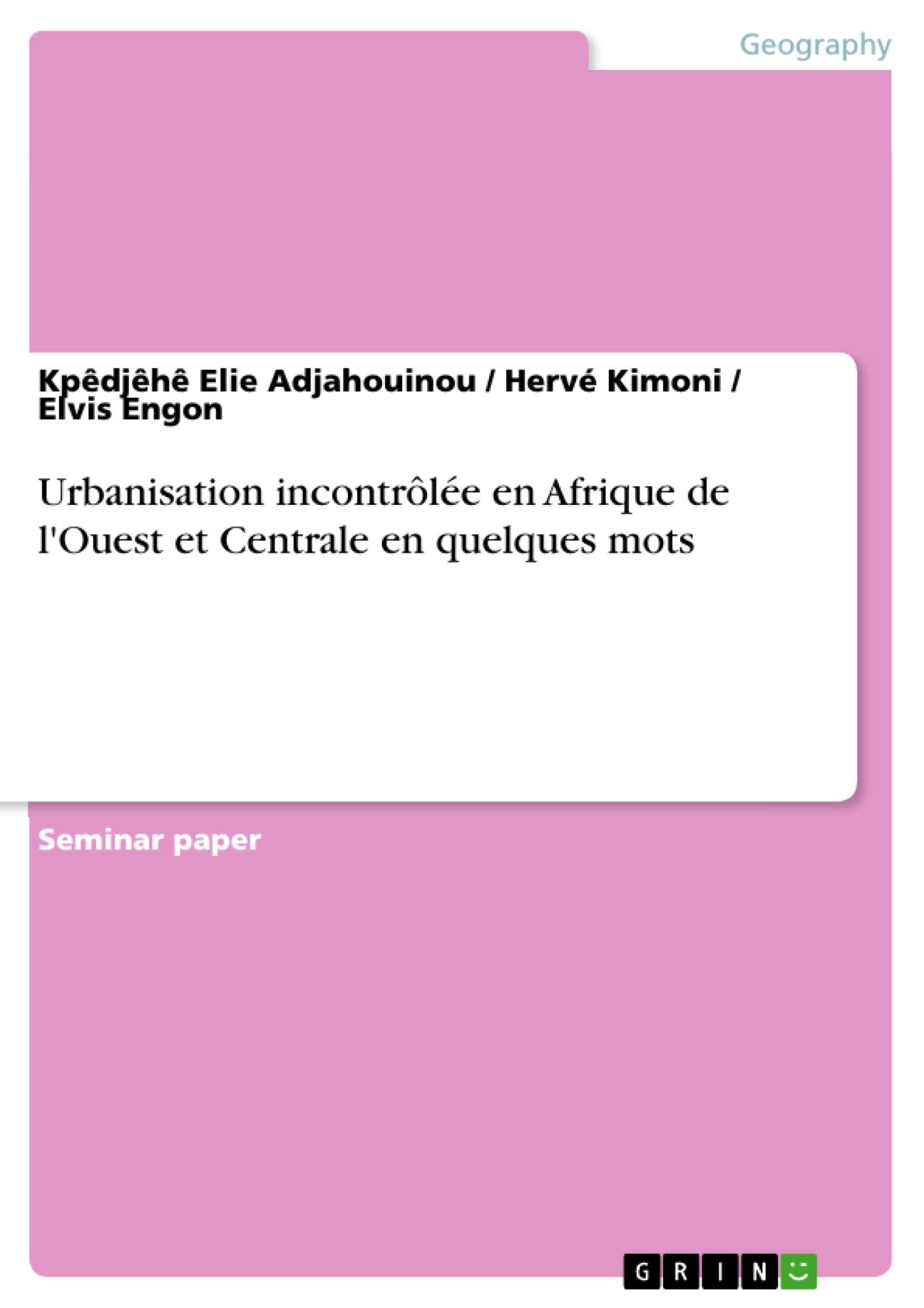 Titre: Urbanisation incontrôlée en Afrique de l'Ouest et Centrale en quelques mots
