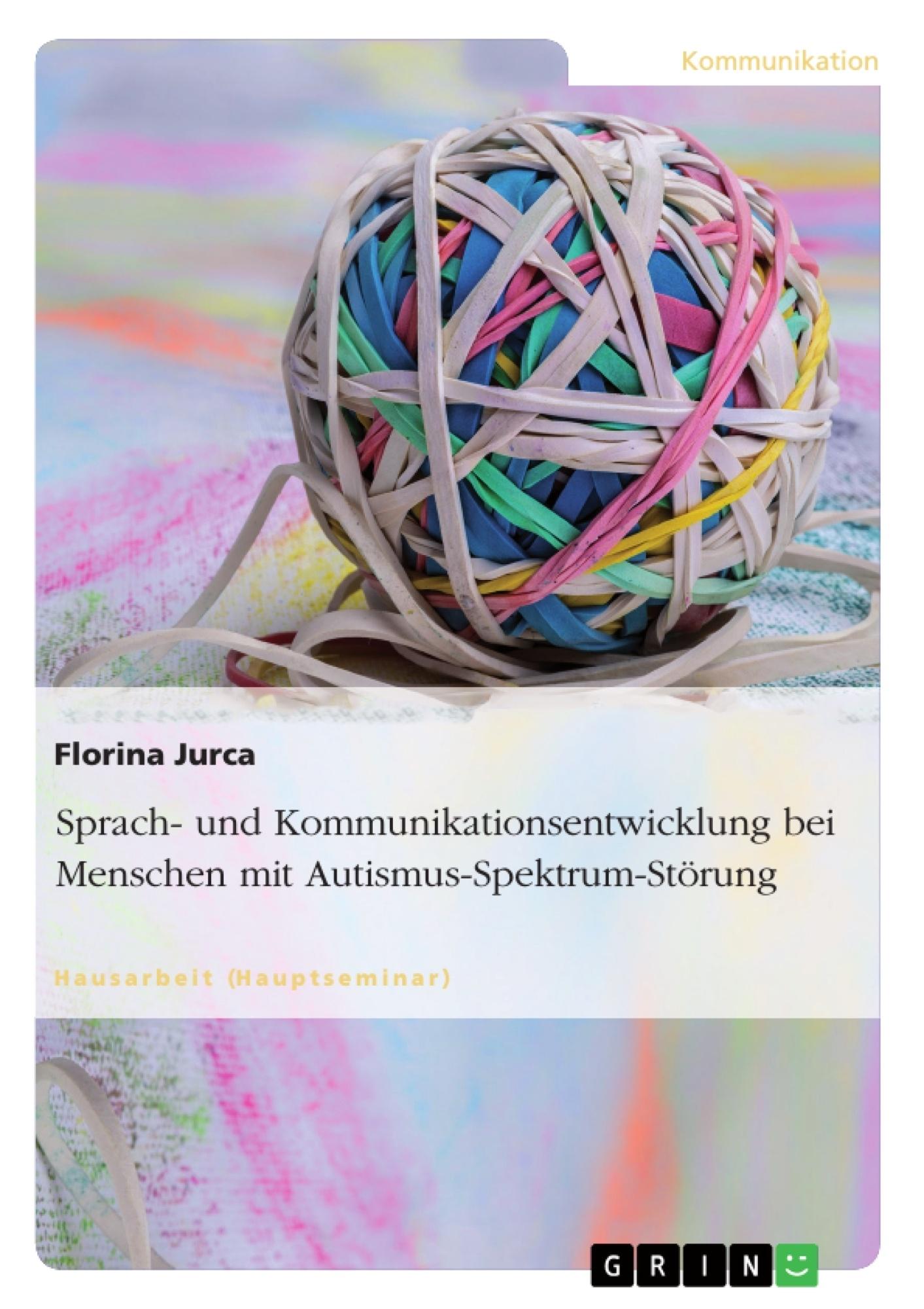 Titel: Sprach- und Kommunikationsentwicklung bei Menschen mit Autismus-Spektrum-Störung