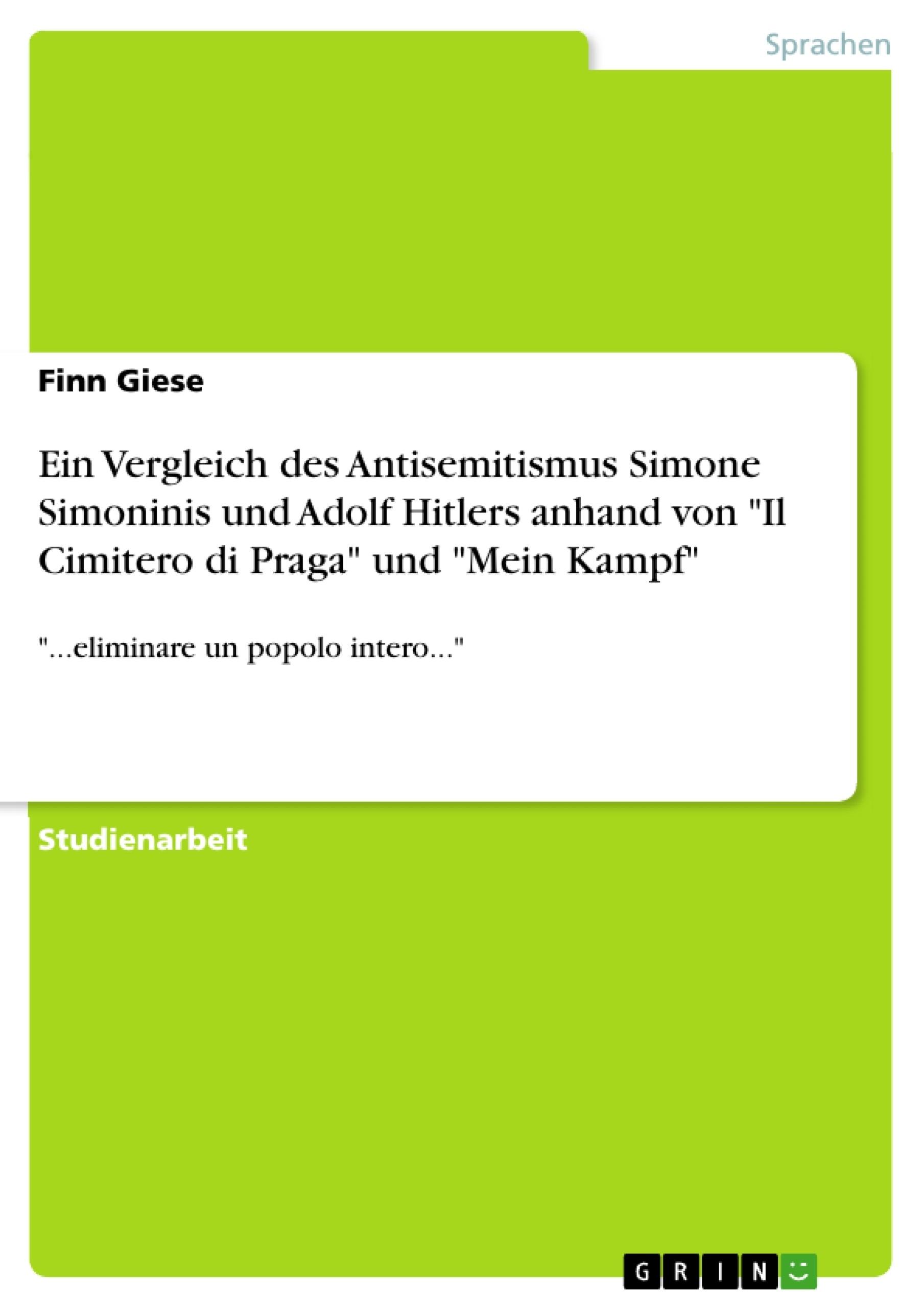 """Titel: Ein Vergleich des Antisemitismus Simone Simoninis und Adolf Hitlers anhand von """"Il Cimitero di Praga"""" und """"Mein Kampf"""""""