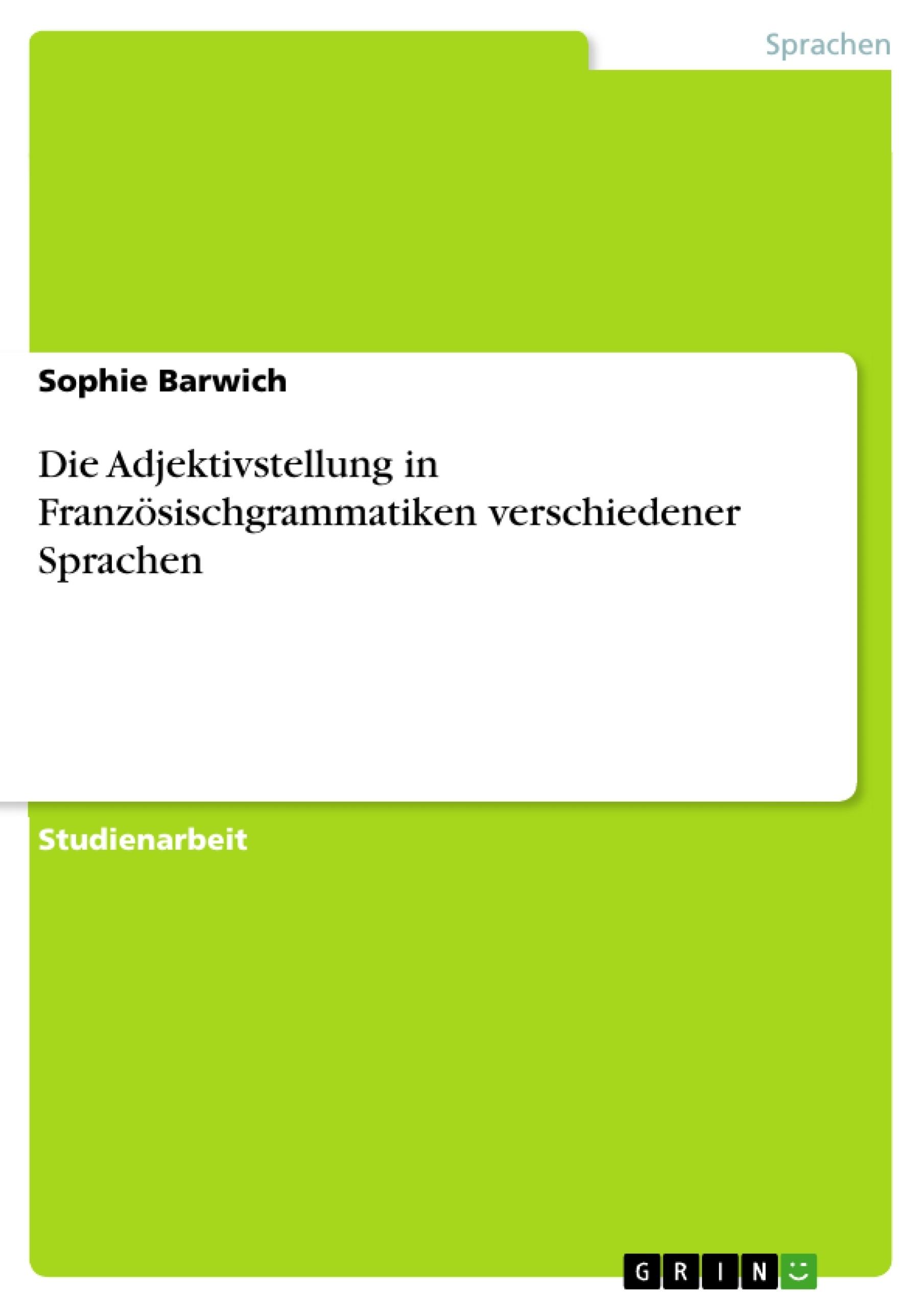 Titel: Die Adjektivstellung in Französischgrammatiken verschiedener Sprachen