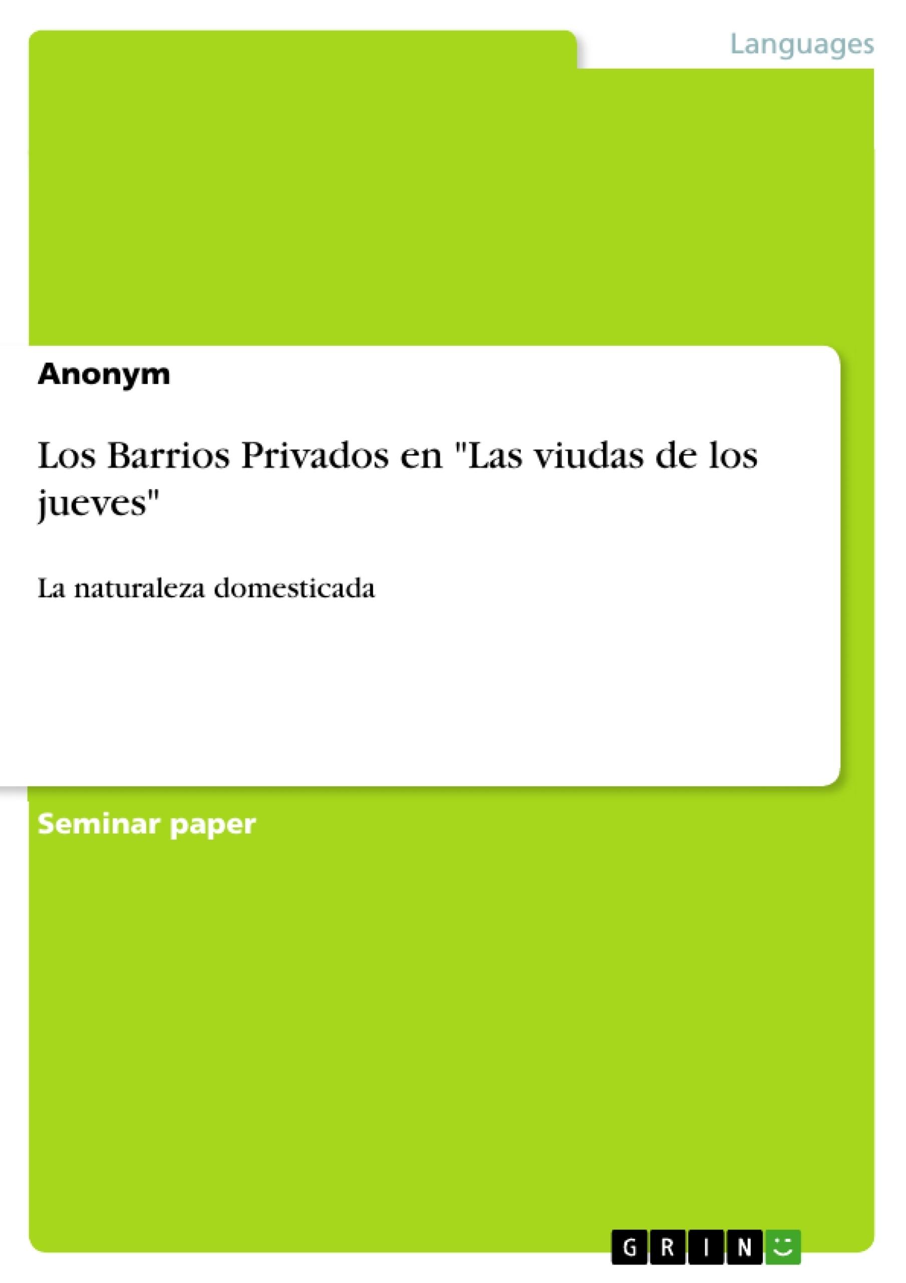 """Título: Los Barrios Privados en """"Las viudas de los jueves"""""""