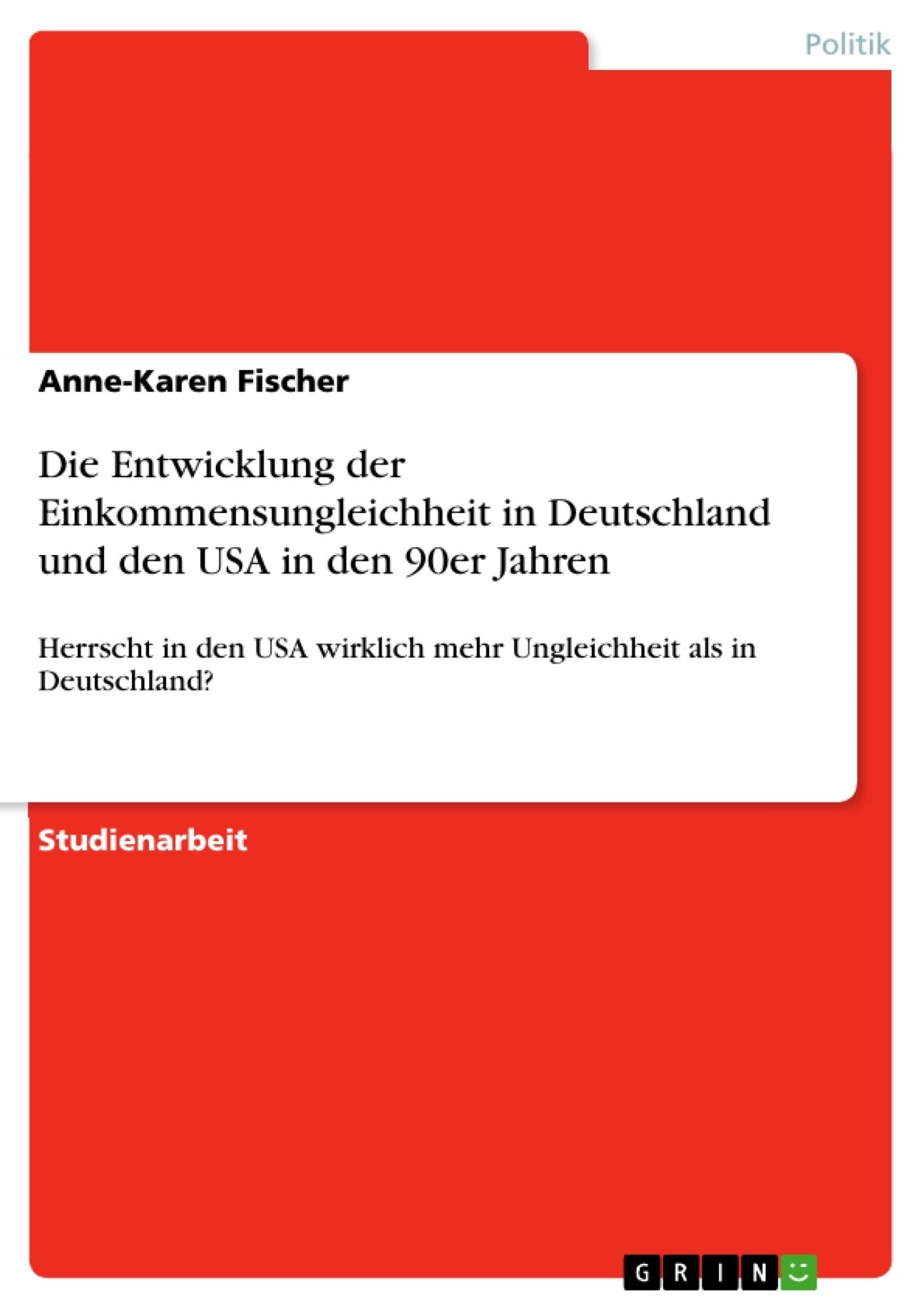 Titel: Die Entwicklung der Einkommensungleichheit in Deutschland und den USA in den 90er Jahren