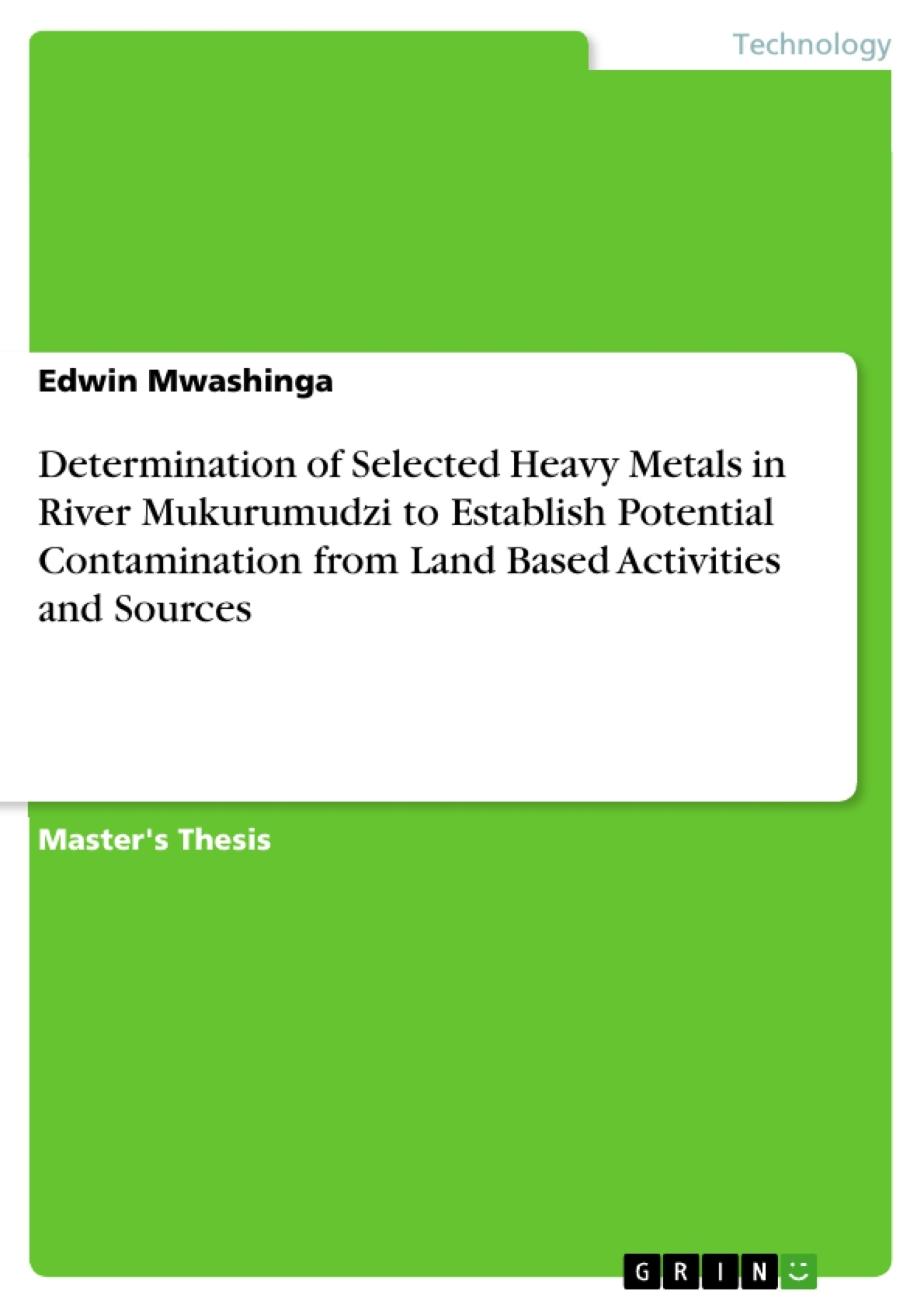 GRIN - Determination of Selected Heavy Metals in River Mukurumudzi to  Establish Potential Contamination from Land Based Activities and Sources