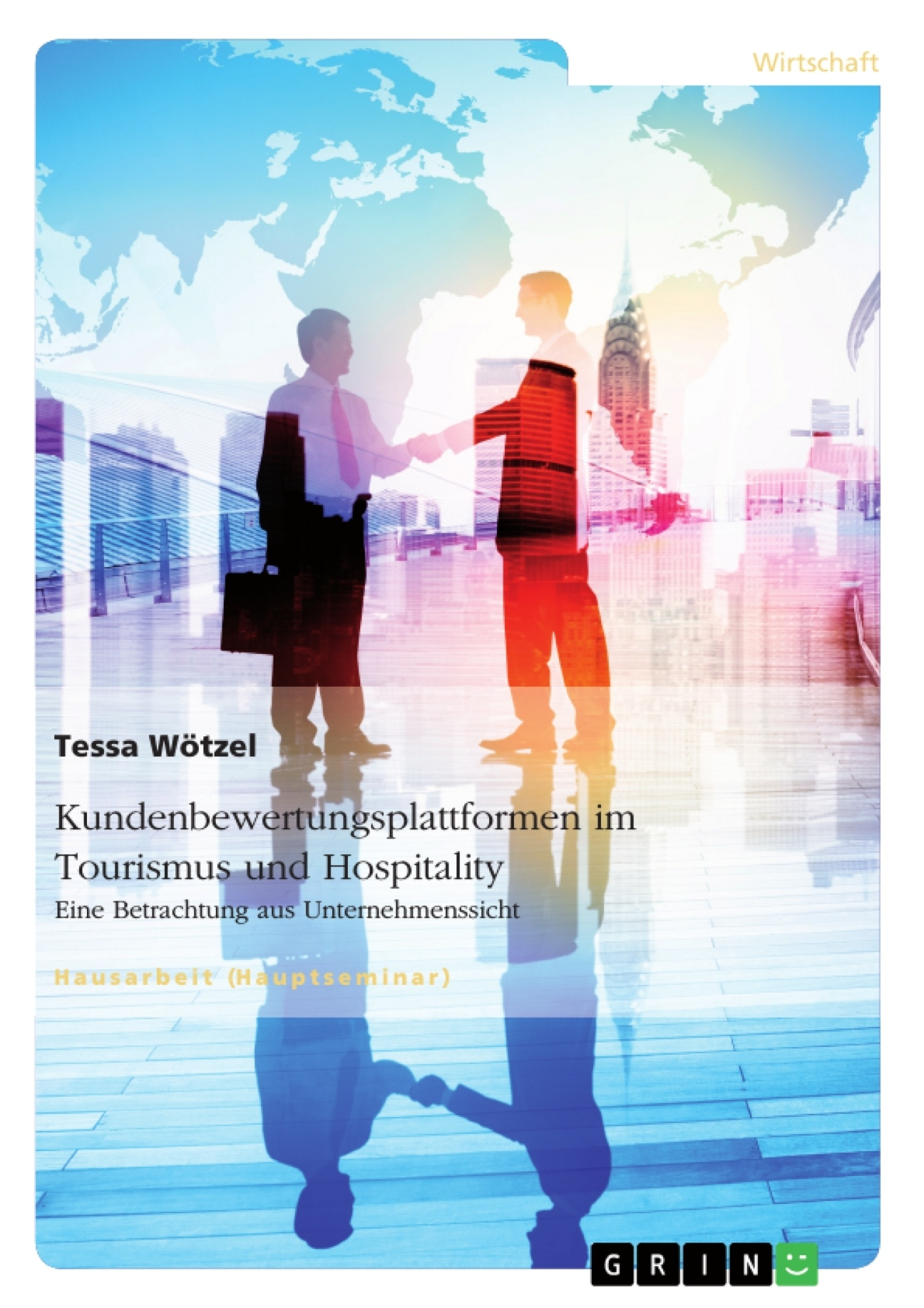 Titel: Kundenbewertungsplattformen im Tourismus und Hospitality. Eine Betrachtung aus Unternehmenssicht