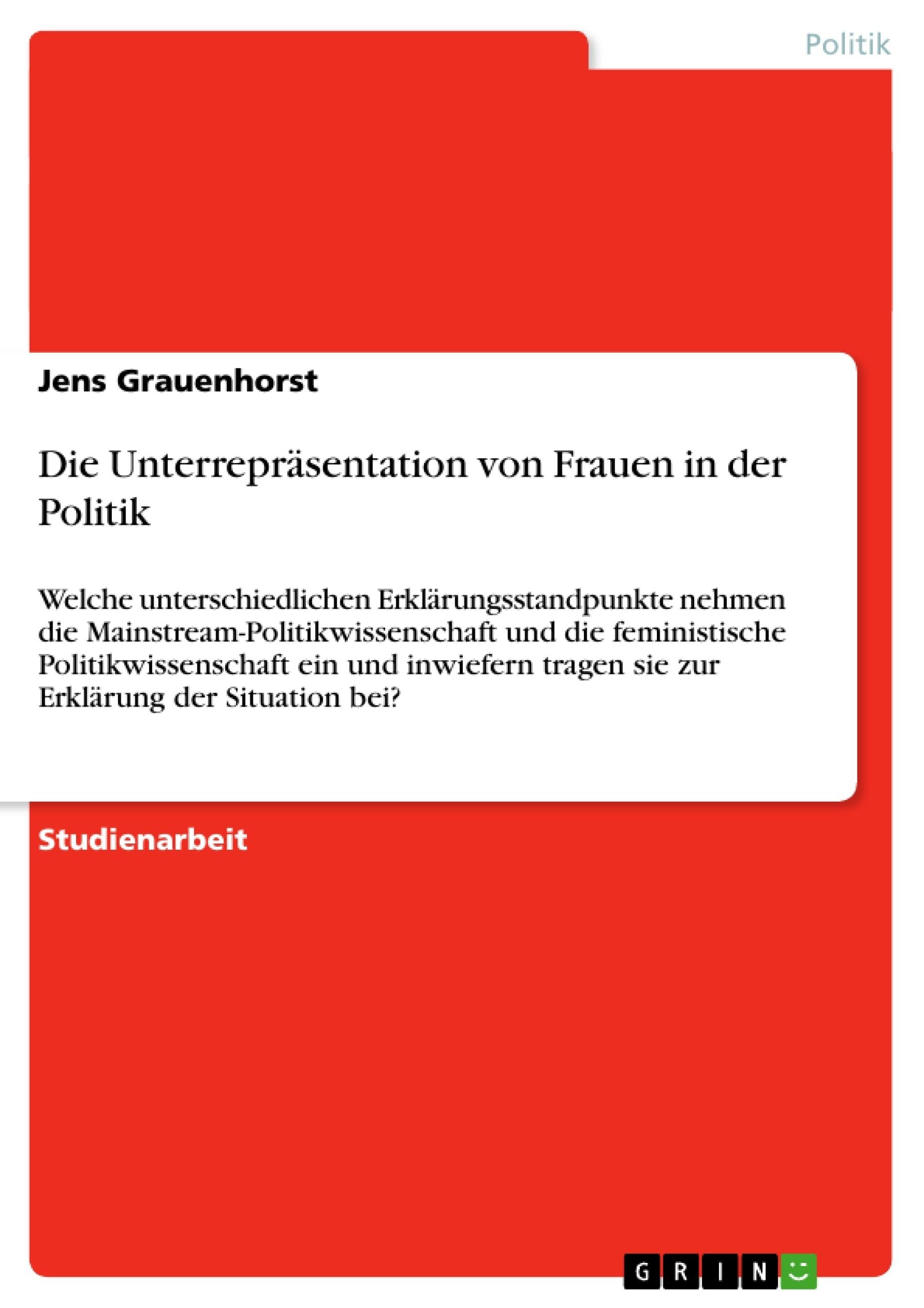 Titel: Die Unterrepräsentation von Frauen in der Politik