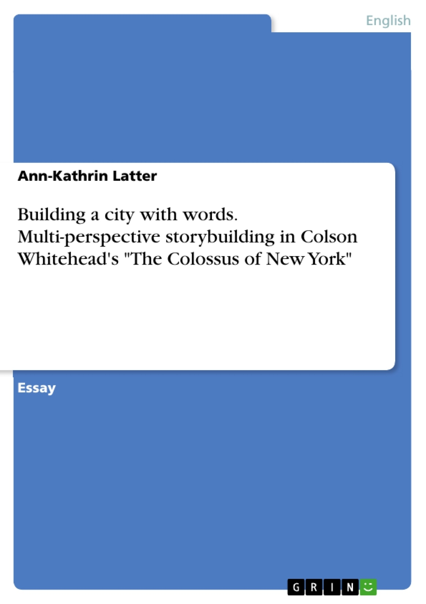 """Title: Building a city with words. Multi-perspective storybuilding in Colson Whitehead's """"The Colossus of New York"""""""