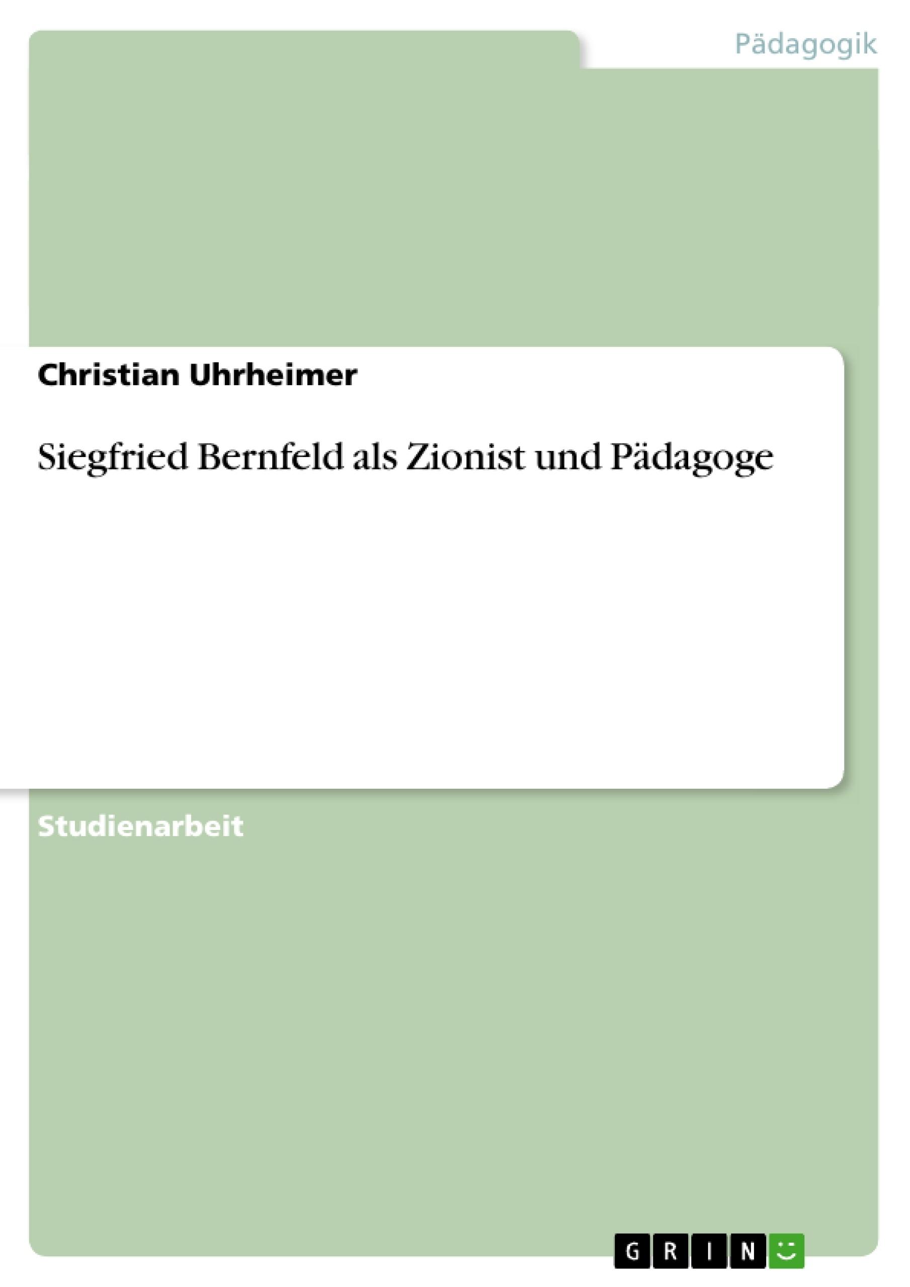 Titel: Siegfried Bernfeld als Zionist und Pädagoge