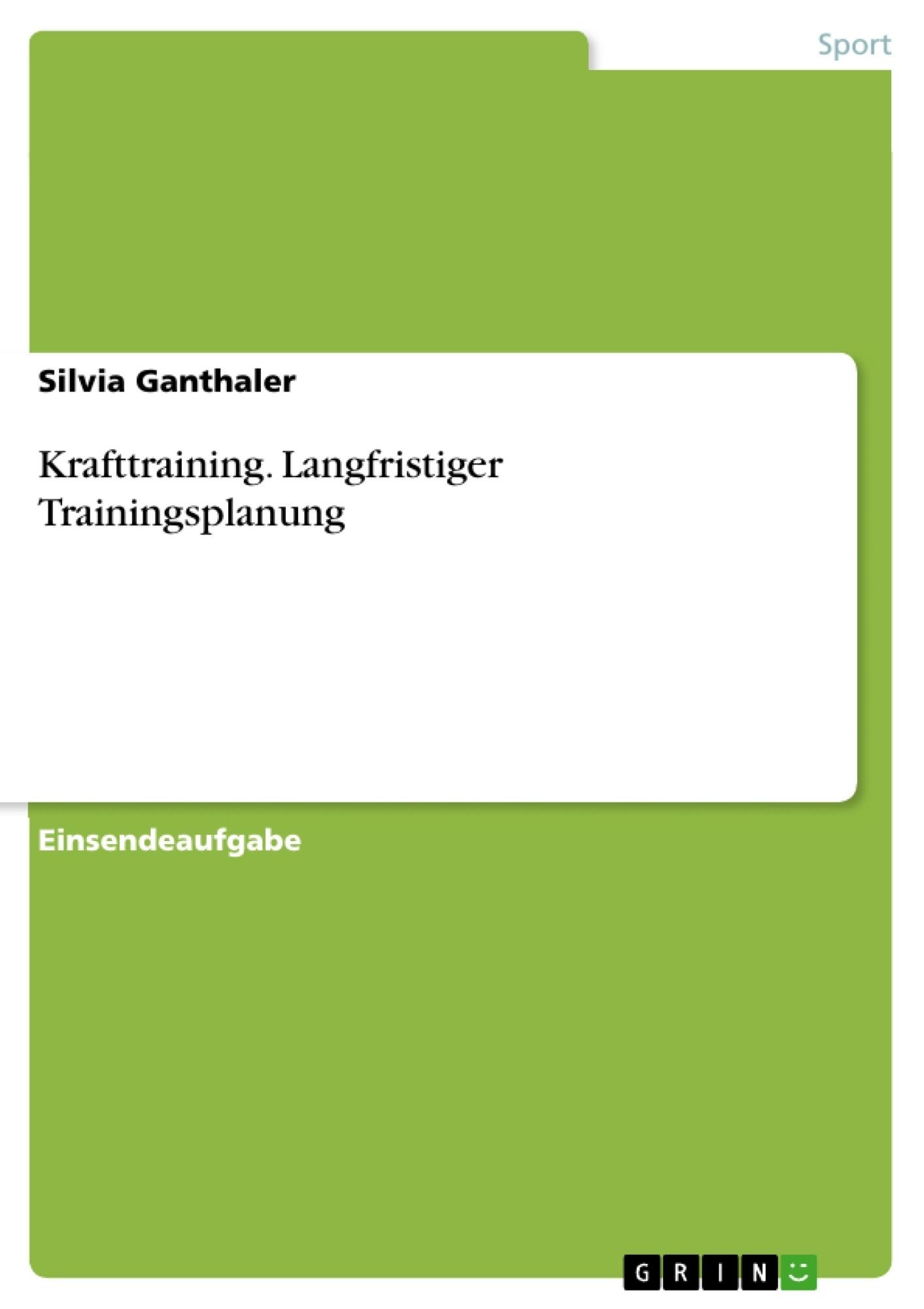 Titel: Krafttraining. Langfristiger Trainingsplanung