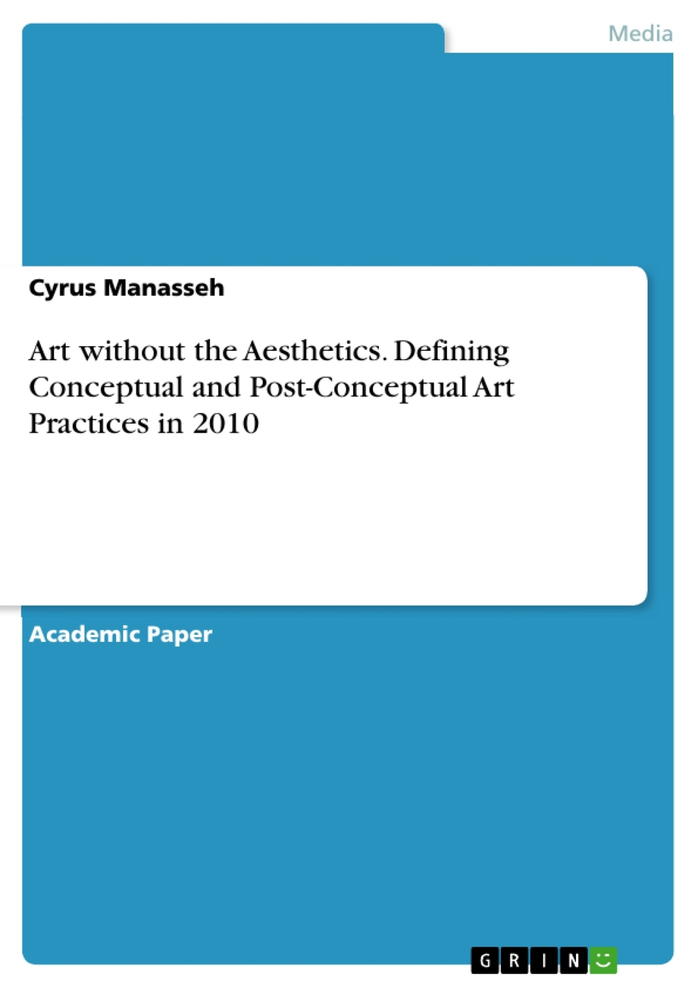 Title: Art without the Aesthetics. Defining Conceptual and Post-Conceptual Art Practices in 2010