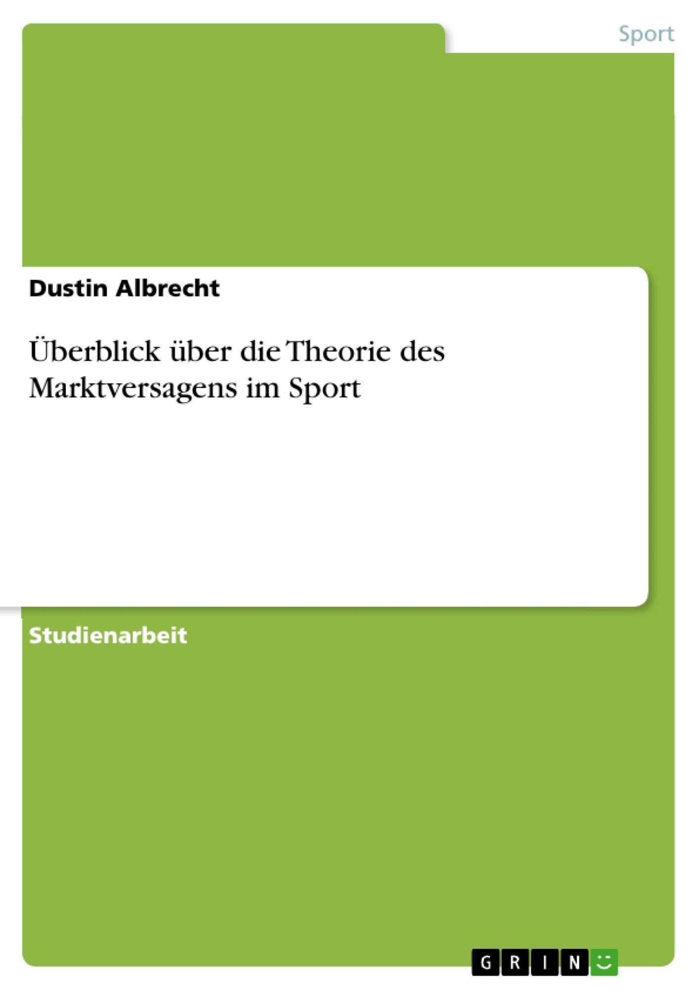Titel: Überblick über die Theorie des Marktversagens im Sport