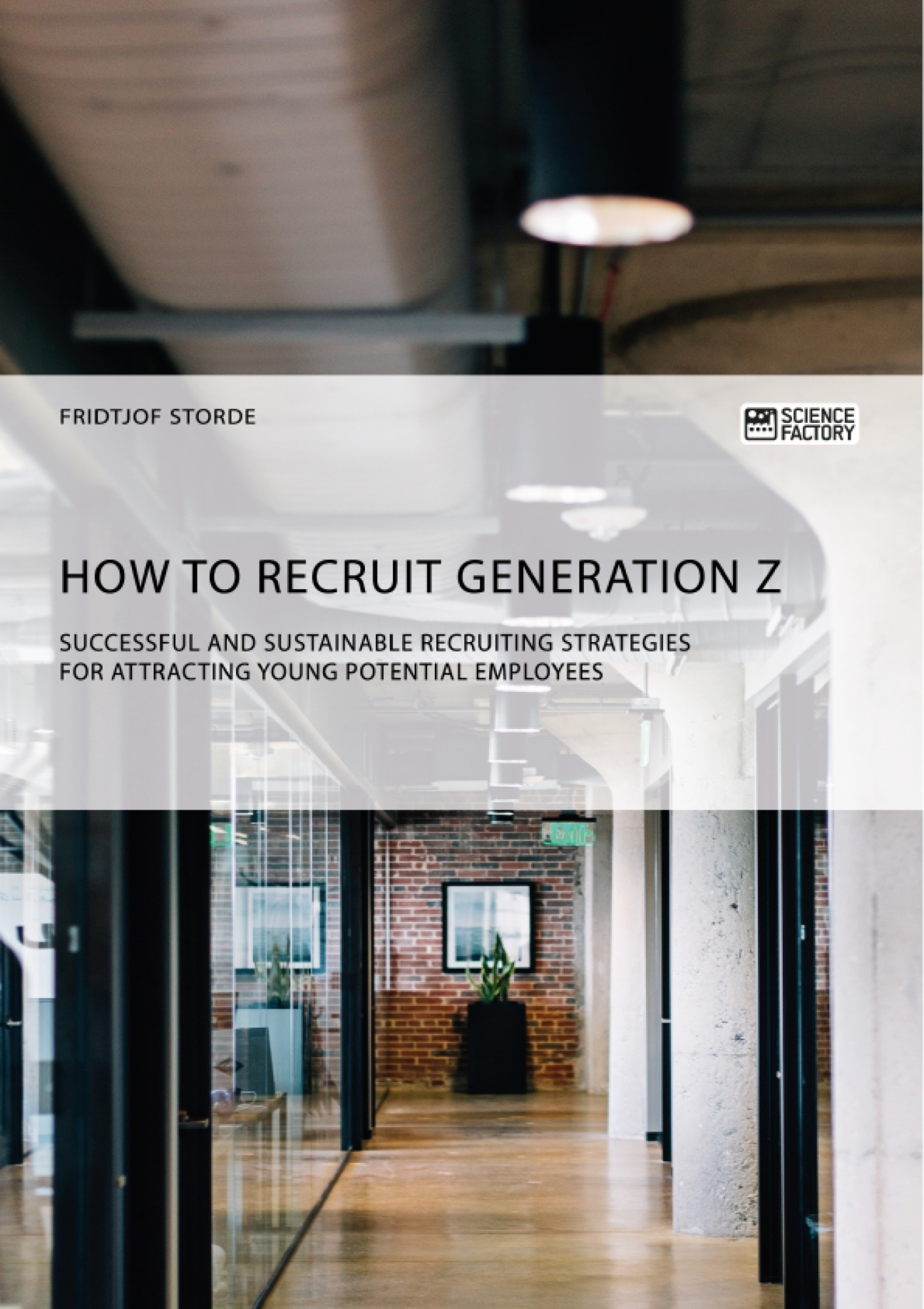 Title: How to recruit Generation Z. Successful and sustainable recruiting strategies for attracting young potential employees