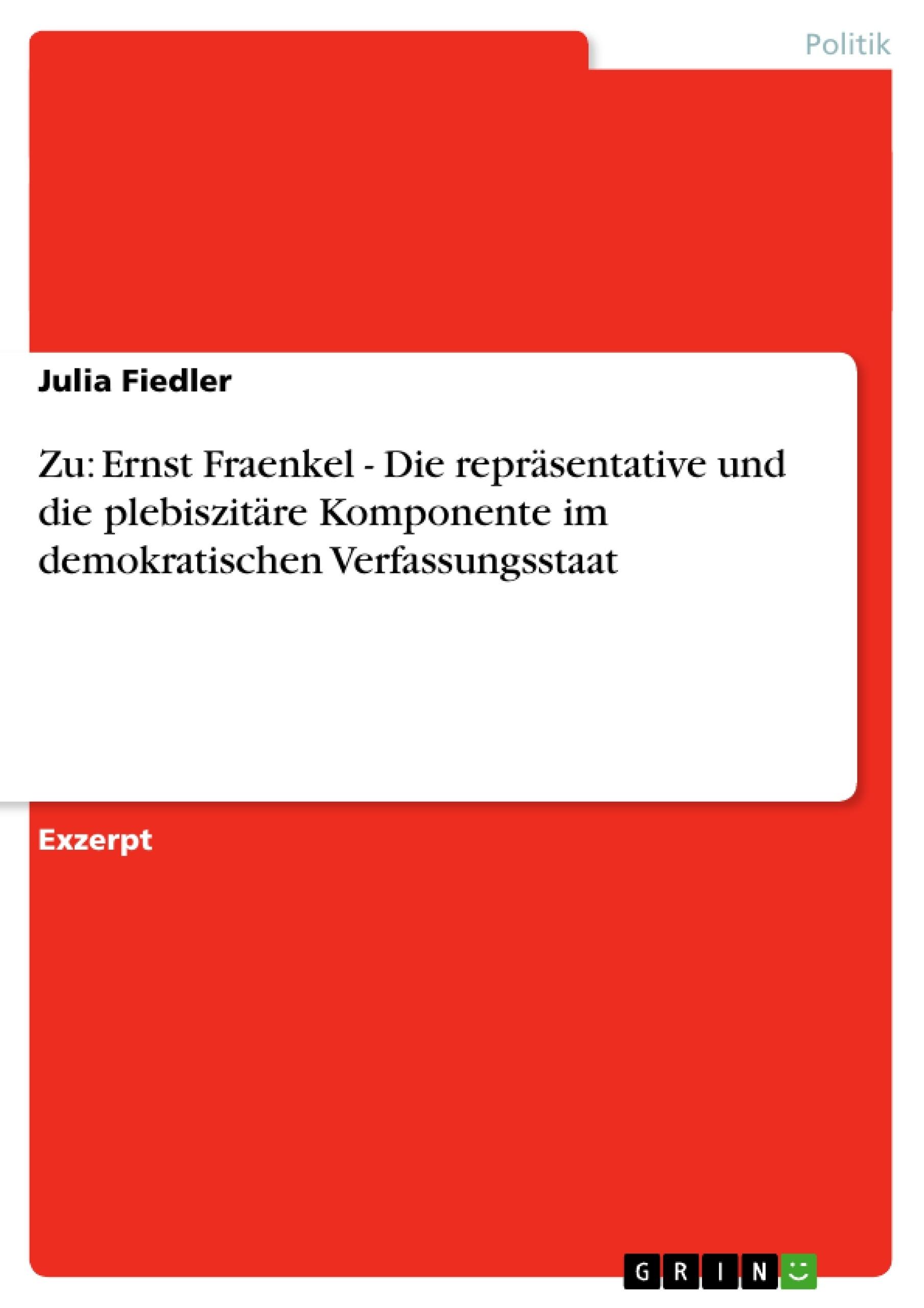 Titel: Zu: Ernst Fraenkel - Die repräsentative und die plebiszitäre Komponente im demokratischen Verfassungsstaat