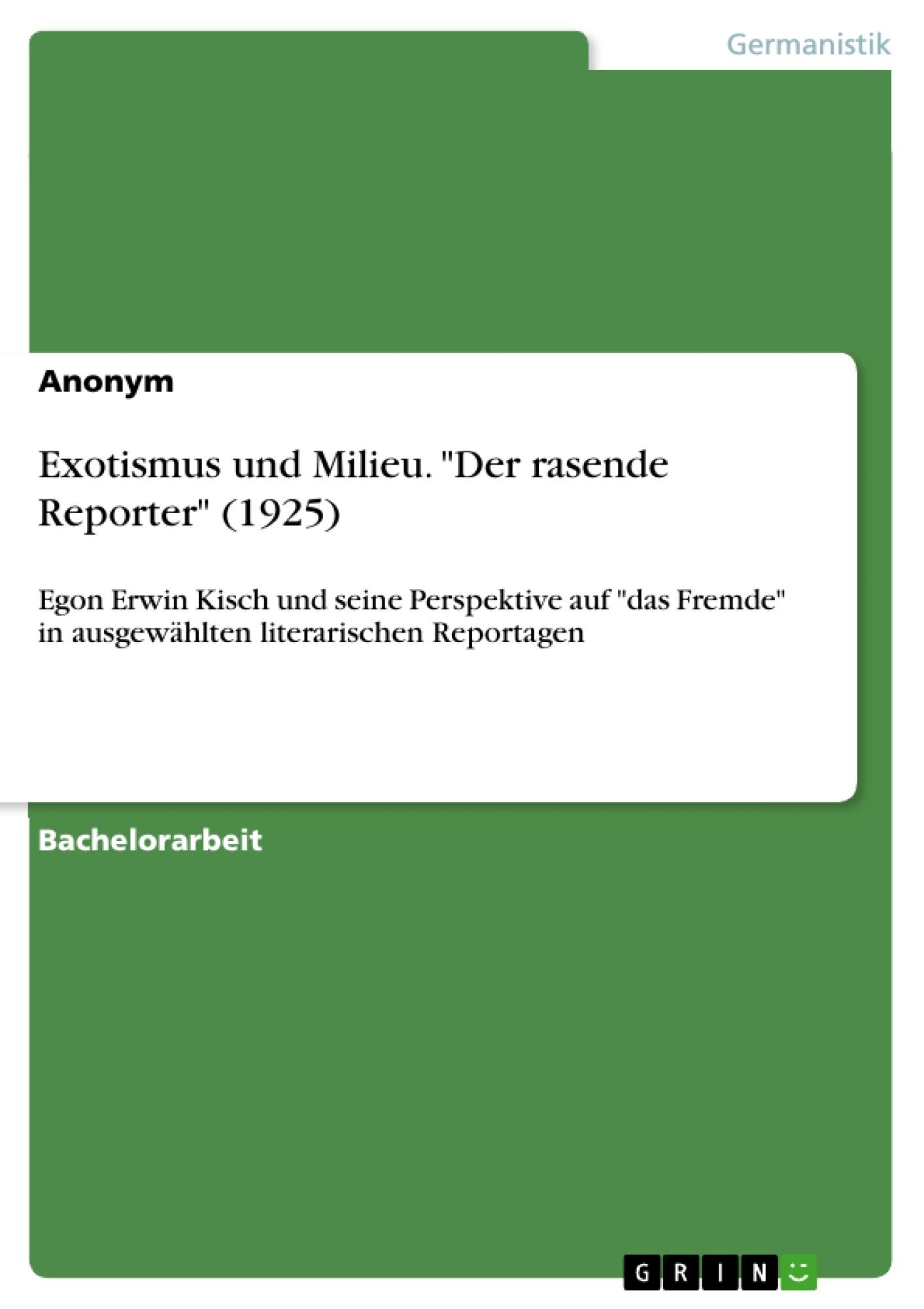 """Titel: Exotismus und Milieu. """"Der rasende Reporter"""" (1925)"""