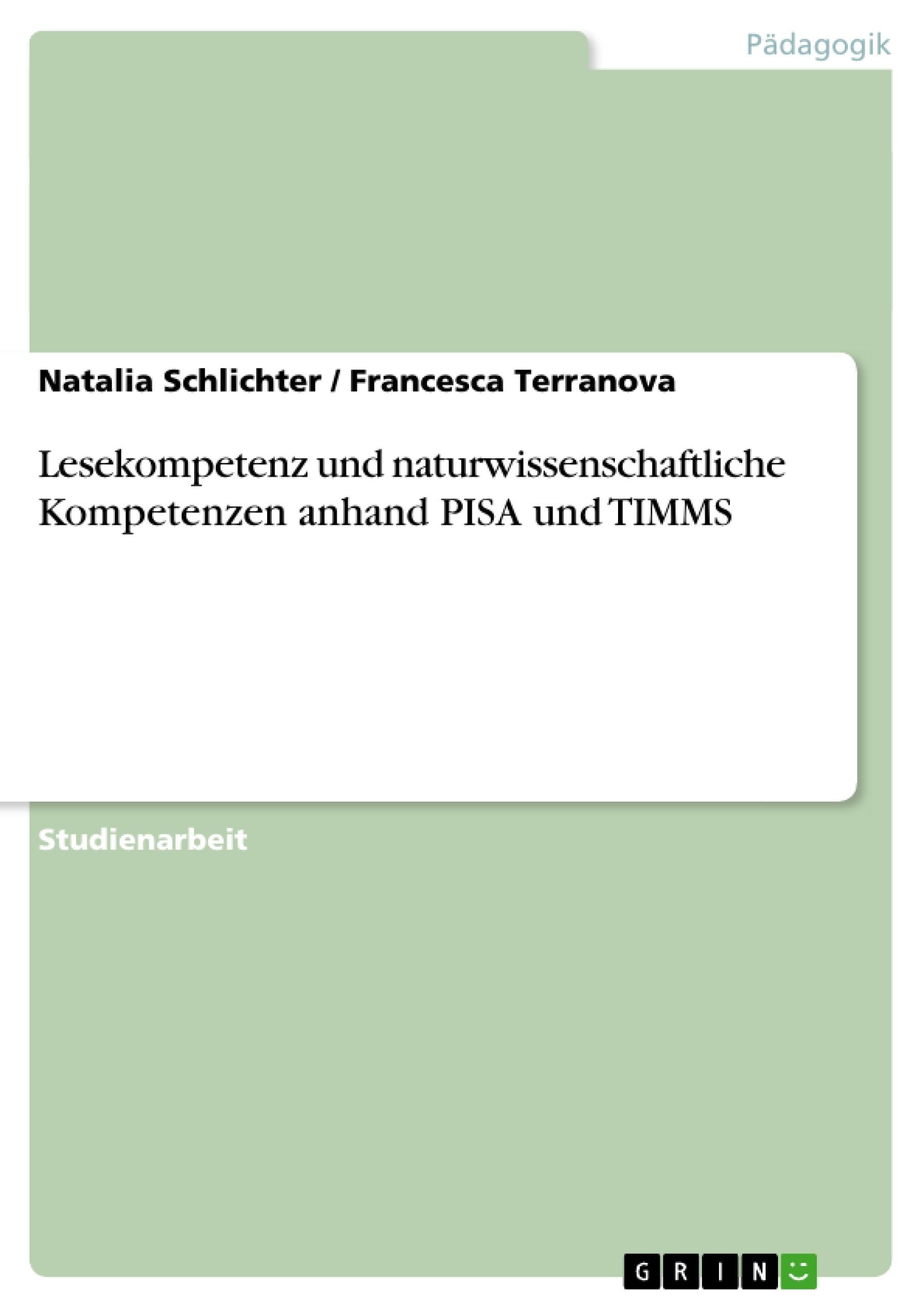 Titel: Lesekompetenz und naturwissenschaftliche Kompetenzen anhand PISA und TIMMS