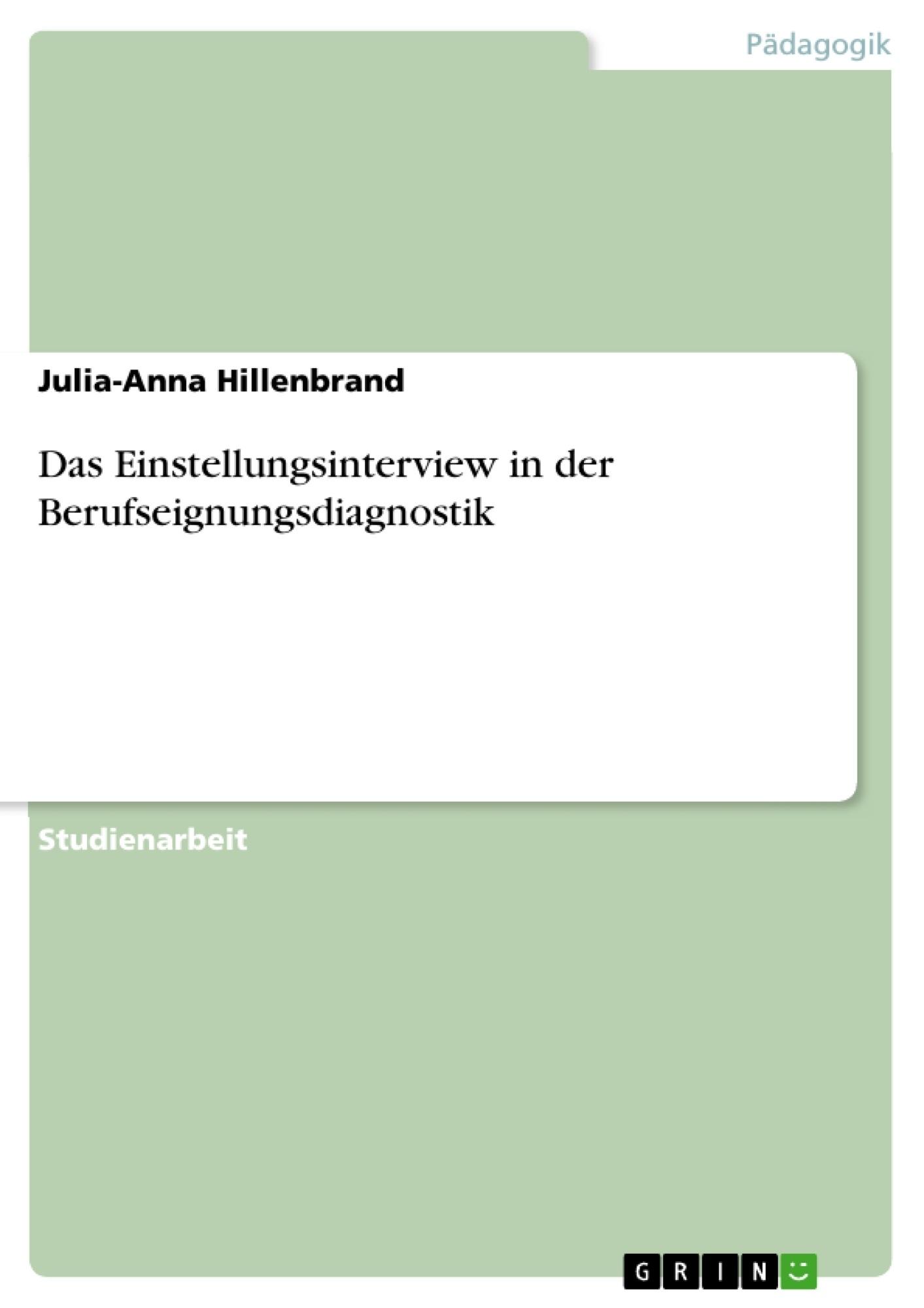 Titel: Das Einstellungsinterview in der Berufseignungsdiagnostik