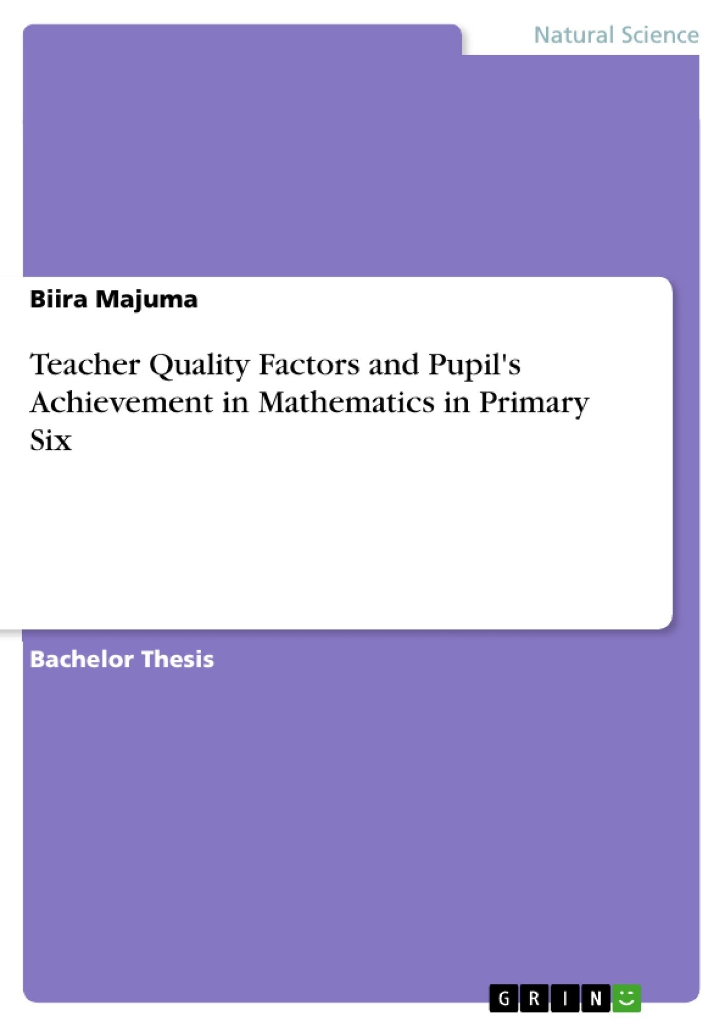 GRIN - Teacher Quality Factors and Pupil's Achievement in Mathematics in  Primary Six