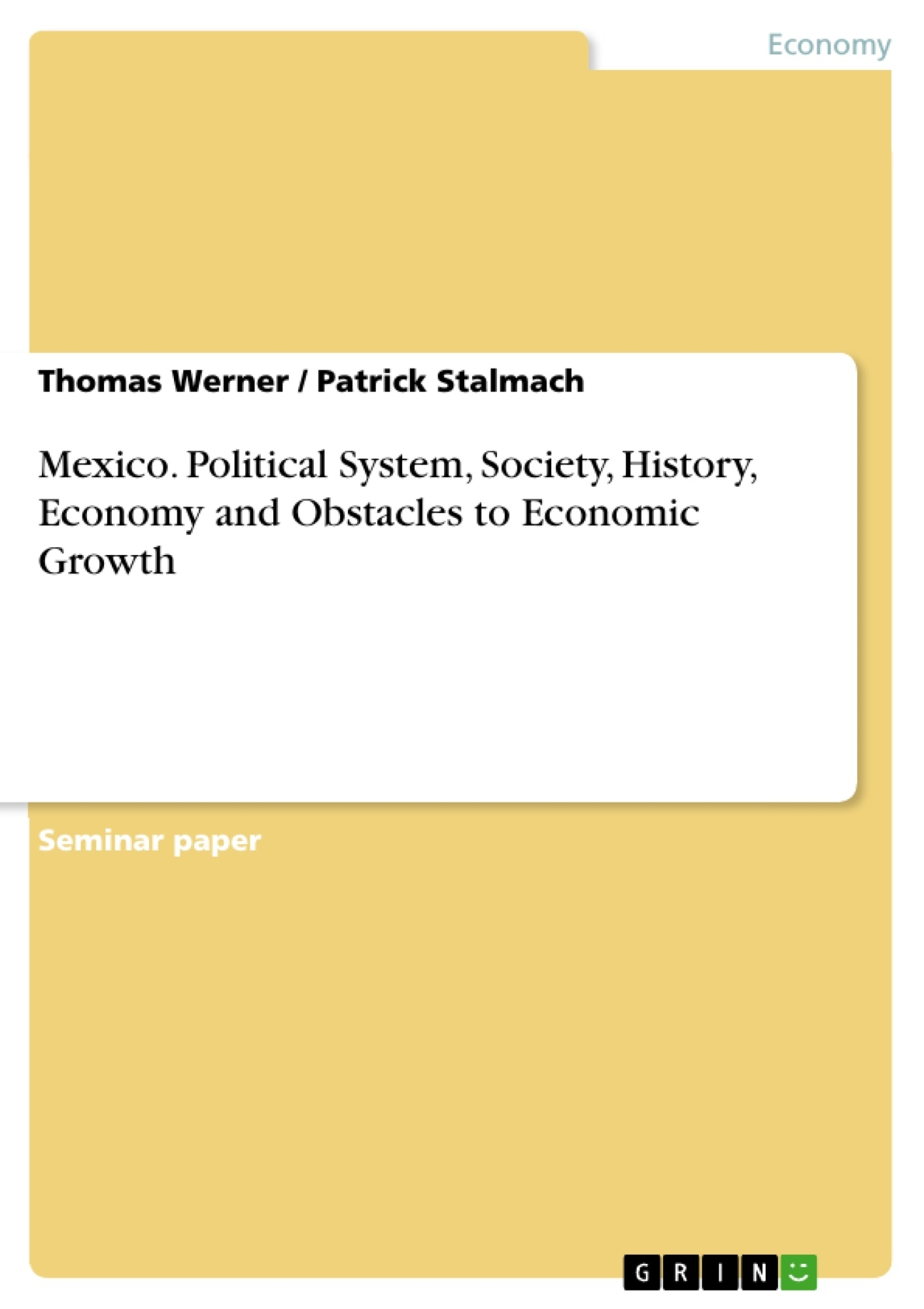Title: Mexico. Political System, Society, History, Economy and Obstacles to Economic Growth