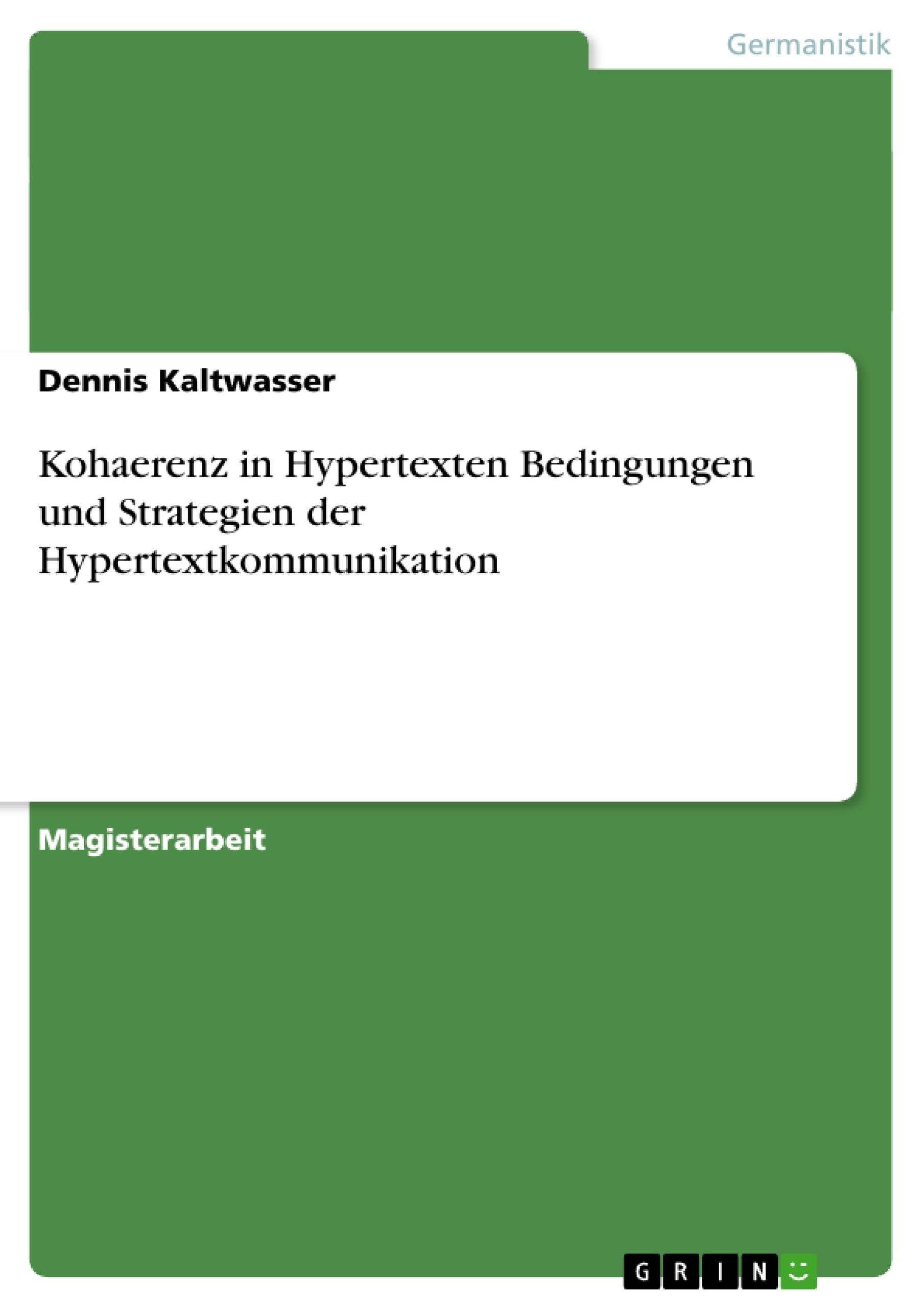 Titel: Kohaerenz in Hypertexten Bedingungen und Strategien der Hypertextkommunikation