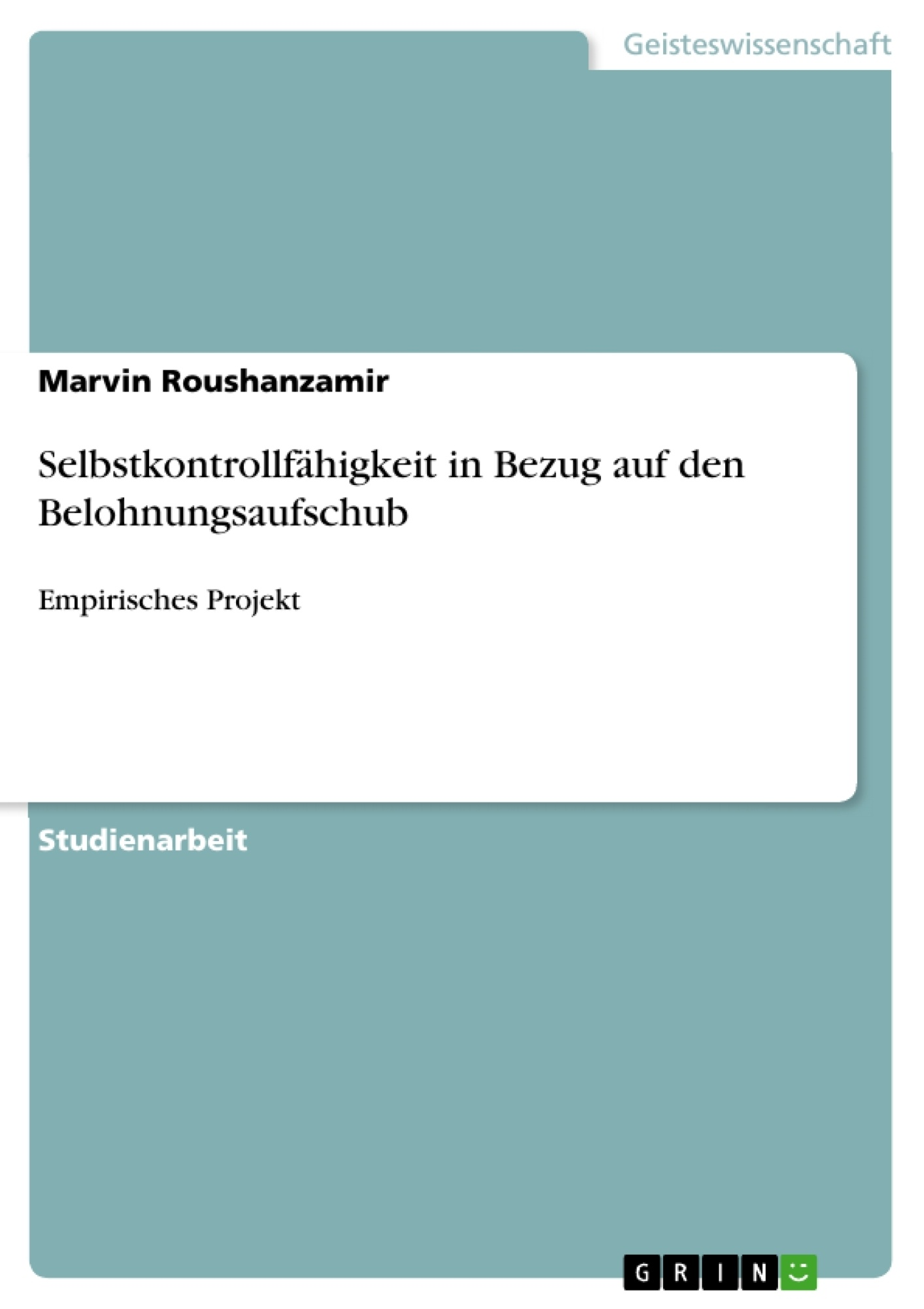 Titel: Selbstkontrollfähigkeit in Bezug auf den Belohnungsaufschub