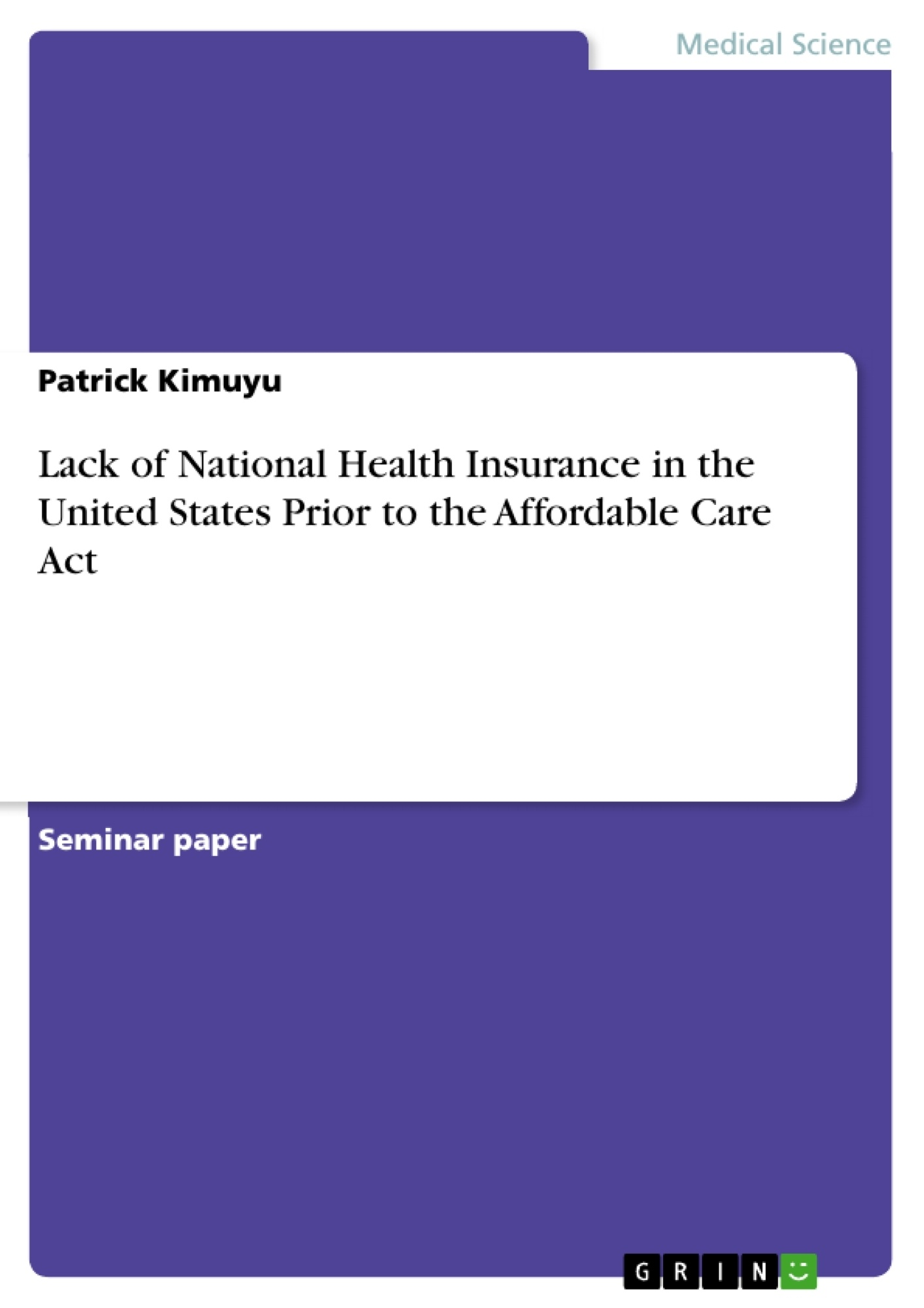 Title: Lack of National Health Insurance in the United States Prior to the Affordable Care Act
