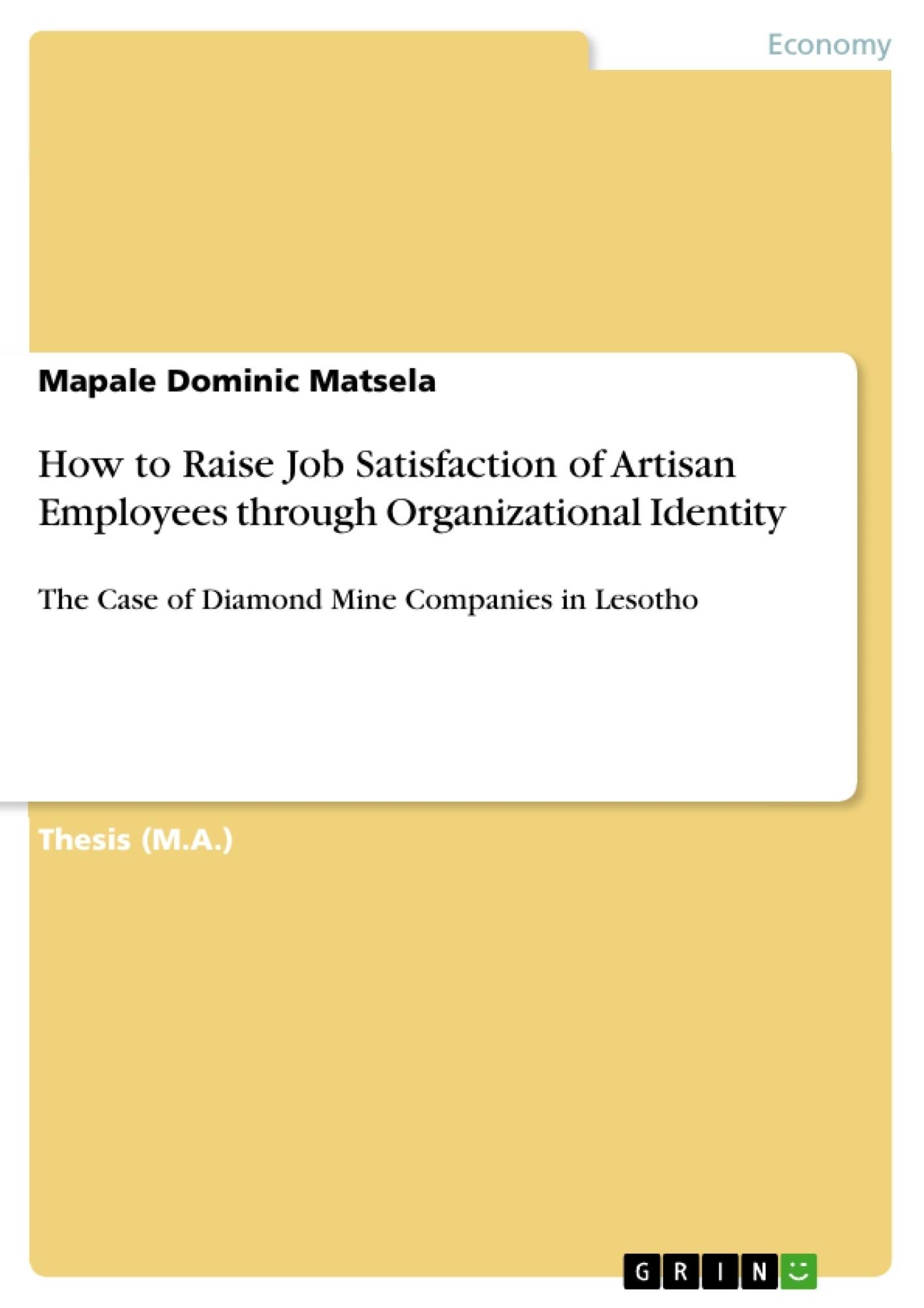 Title: How to Raise Job Satisfaction of Artisan Employees through Organizational Identity