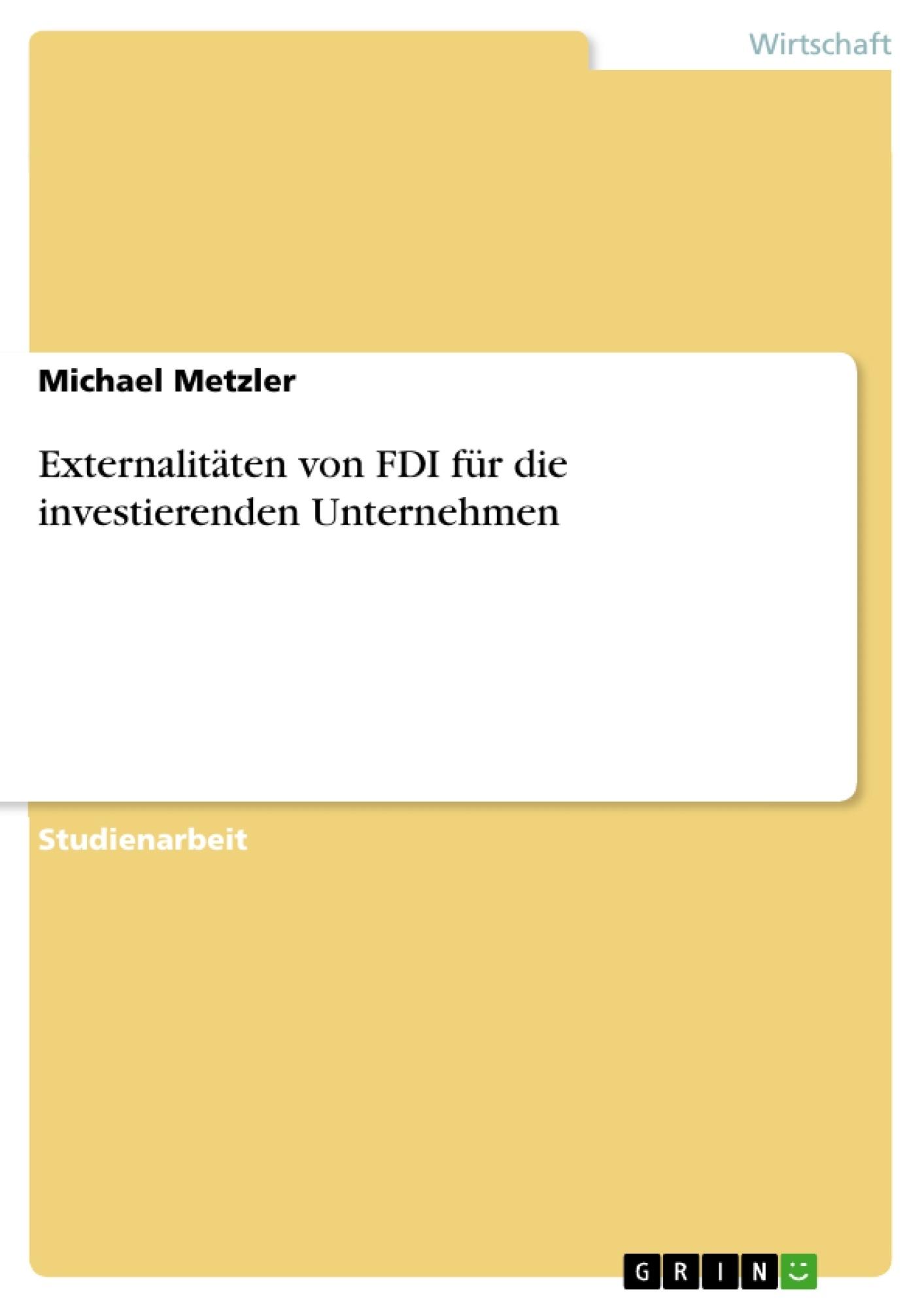 Titel: Externalitäten von FDI für die investierenden Unternehmen