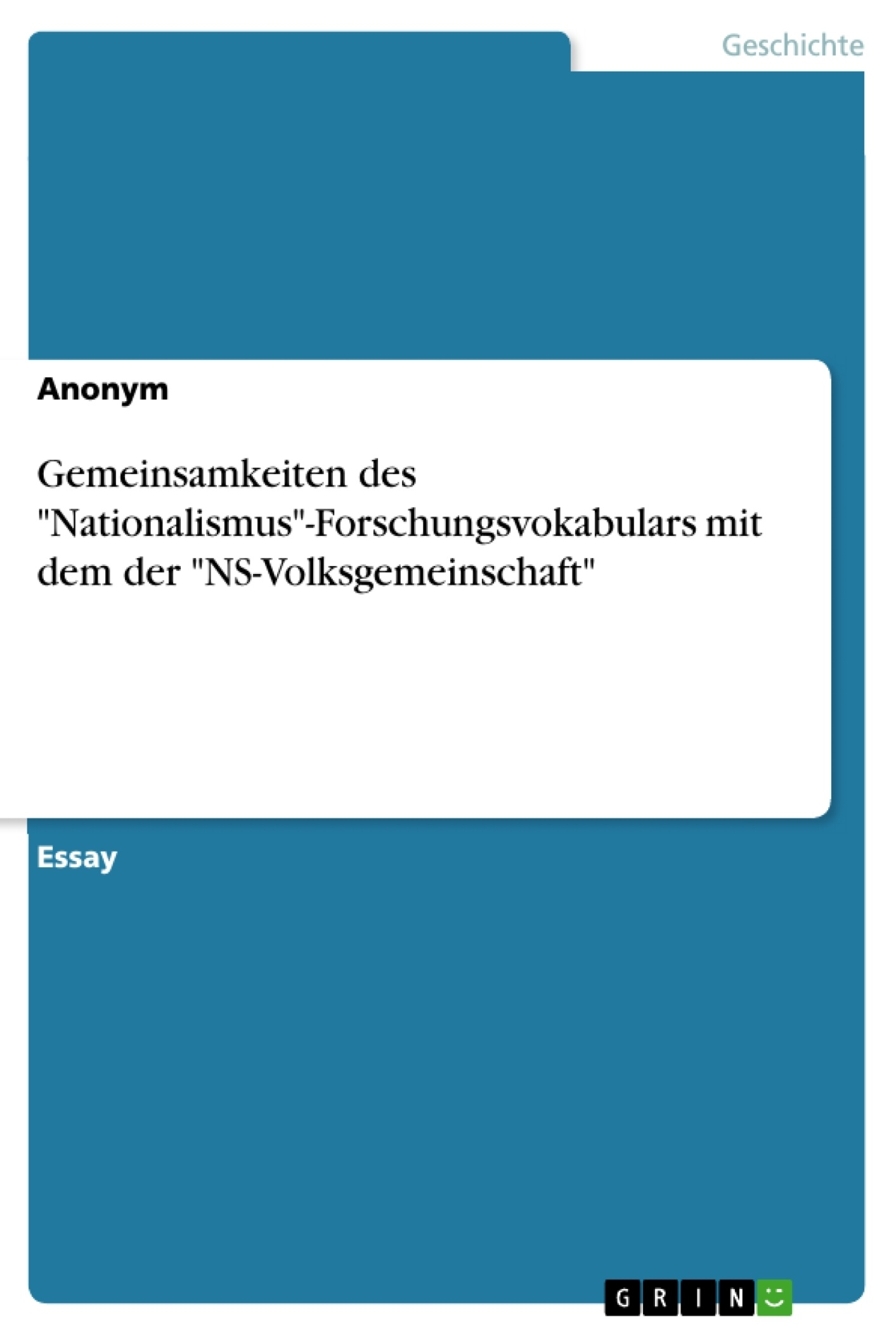 """Titel: Gemeinsamkeiten des """"Nationalismus""""-Forschungsvokabulars mit dem der """"NS-Volksgemeinschaft"""""""