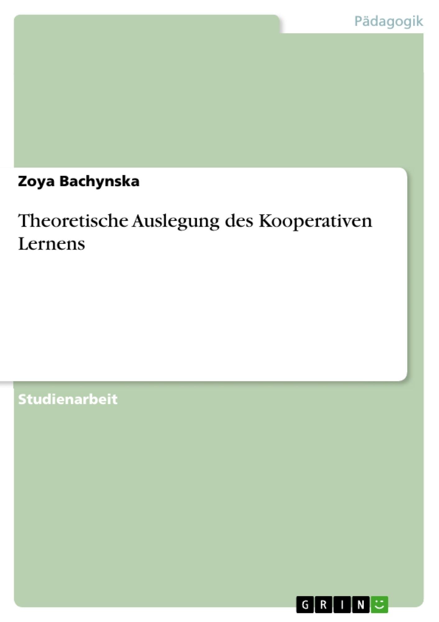 Titel: Theoretische Auslegung des Kooperativen Lernens