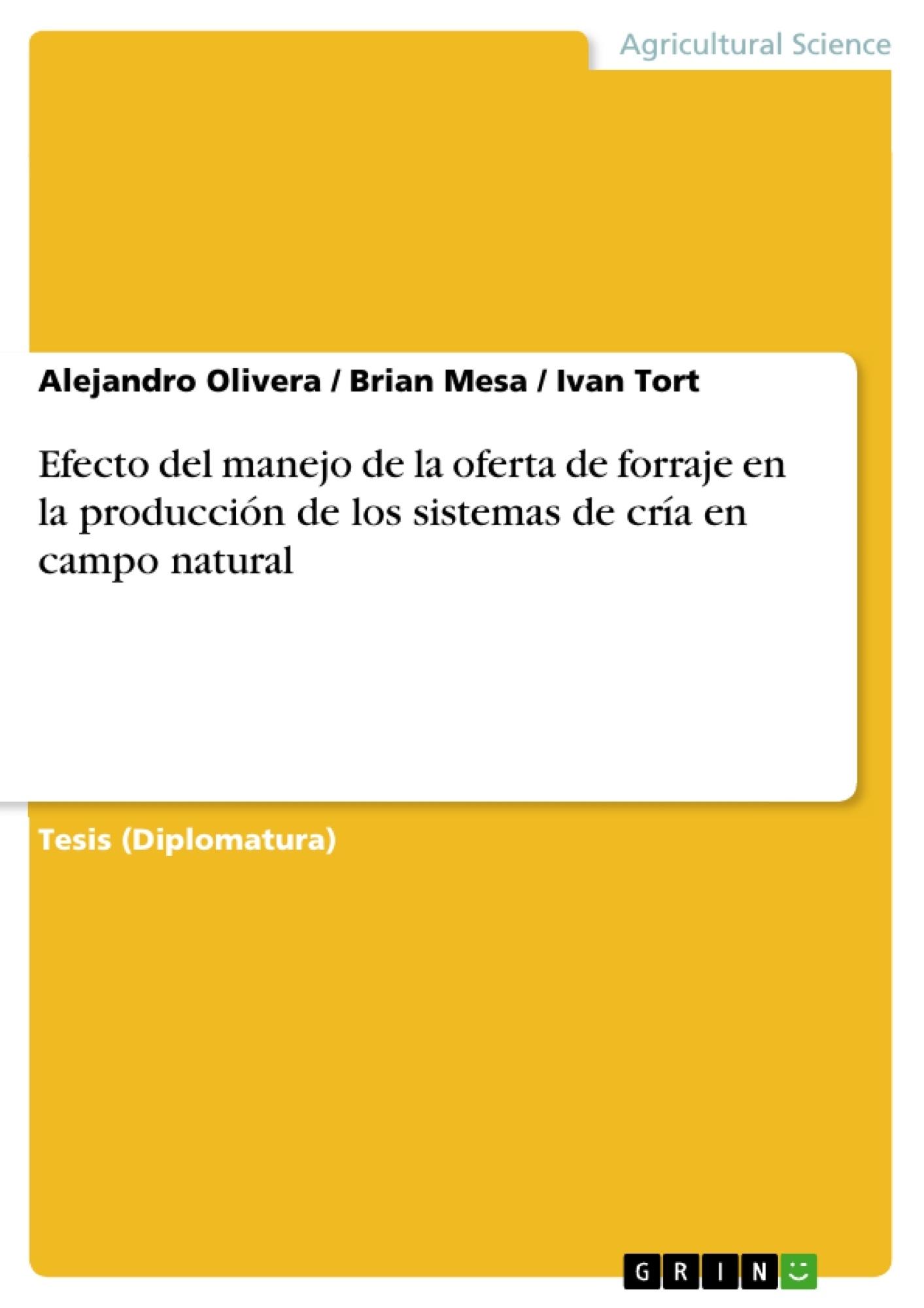 Título: Efecto del manejo de la oferta de forraje en la producción de los sistemas de cría en campo natural