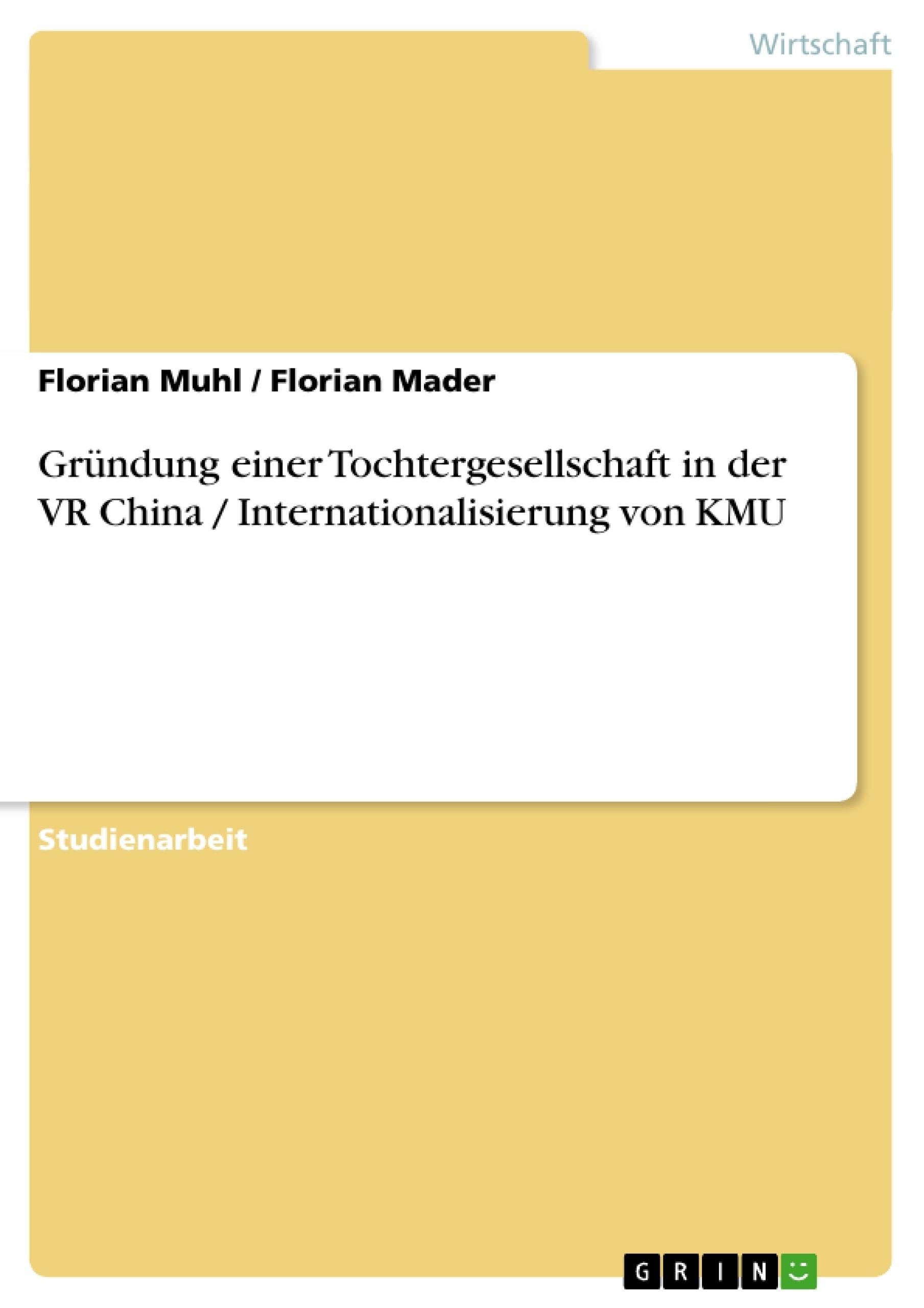Titel: Gründung einer Tochtergesellschaft in der VR China / Internationalisierung von KMU