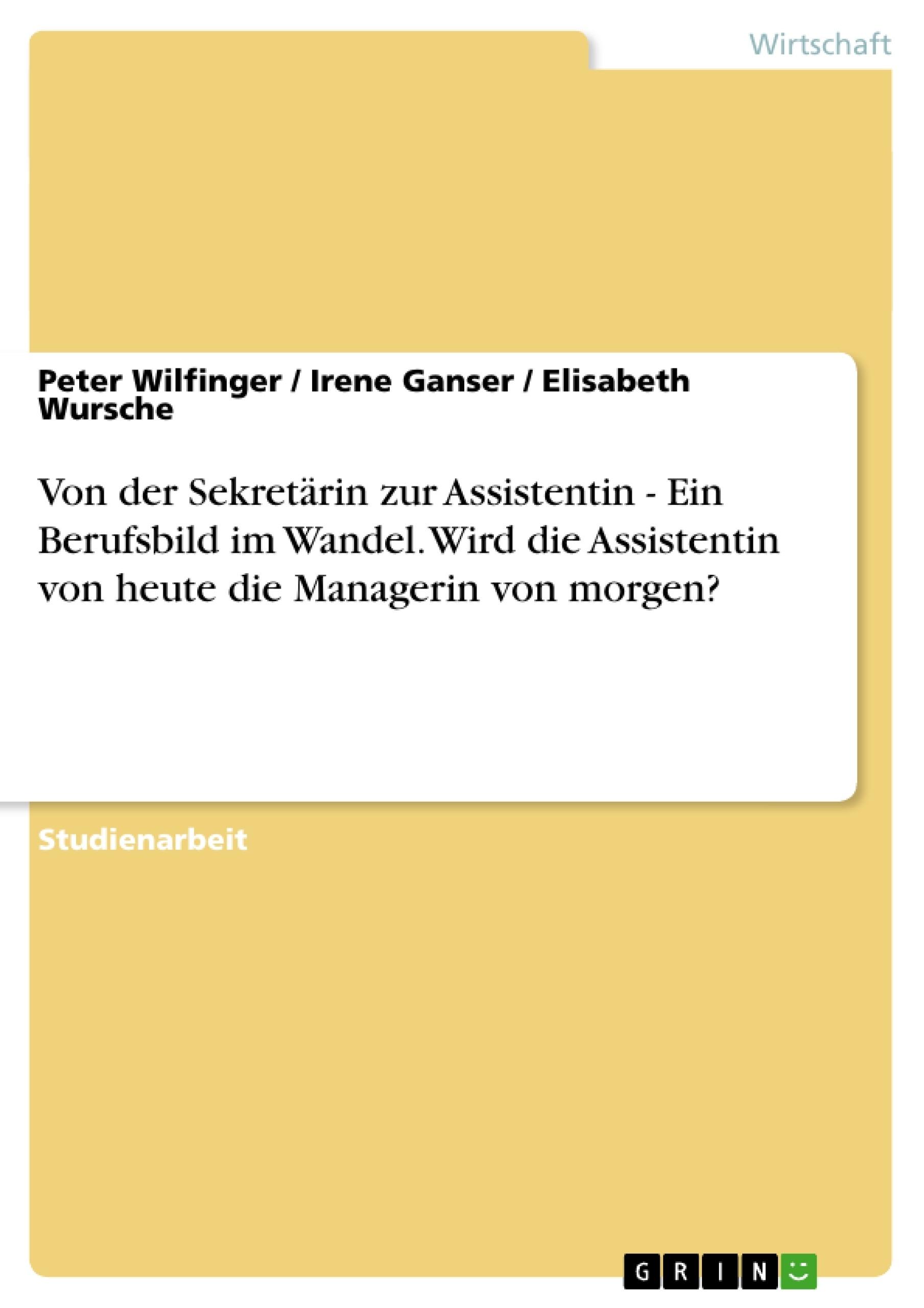 Titel: Von der Sekretärin zur Assistentin - Ein Berufsbild im Wandel. Wird die Assistentin von heute die Managerin von morgen?