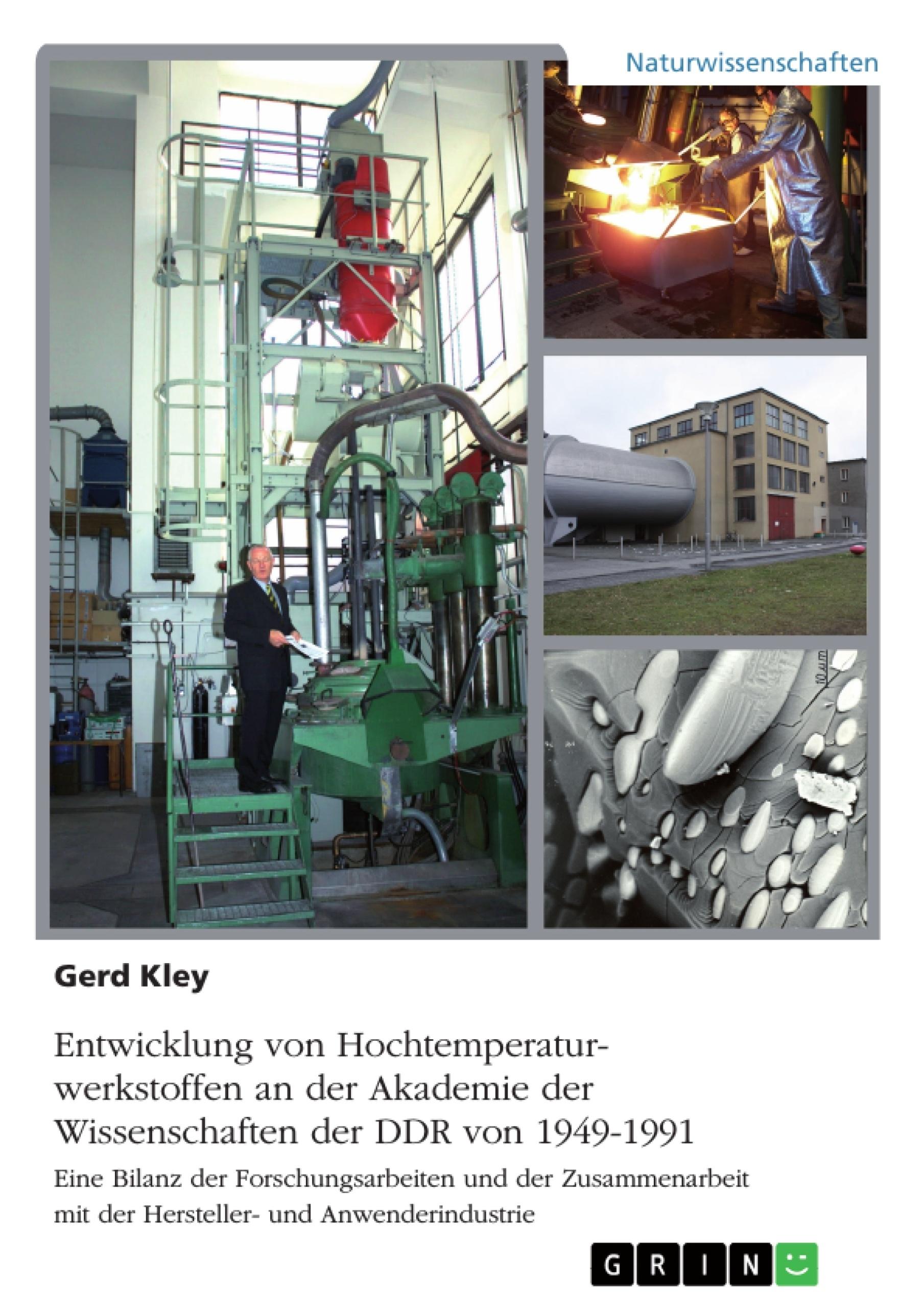 Titel: Entwicklung von Hochtemperaturwerkstoffen an der Akademie der Wissenschaften der DDR von 1949-1991