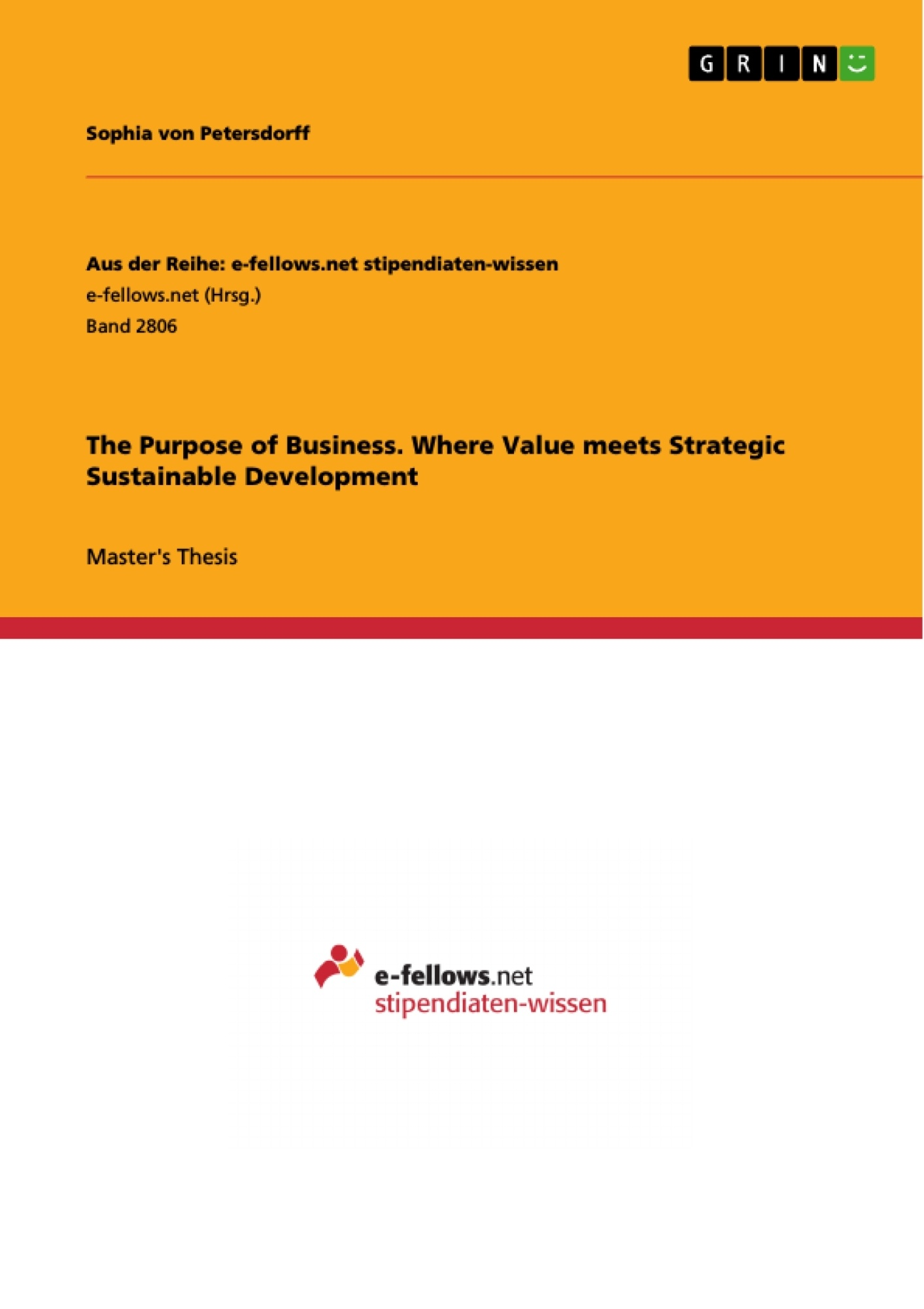Title: The Purpose of Business. Where Value meets Strategic Sustainable Development